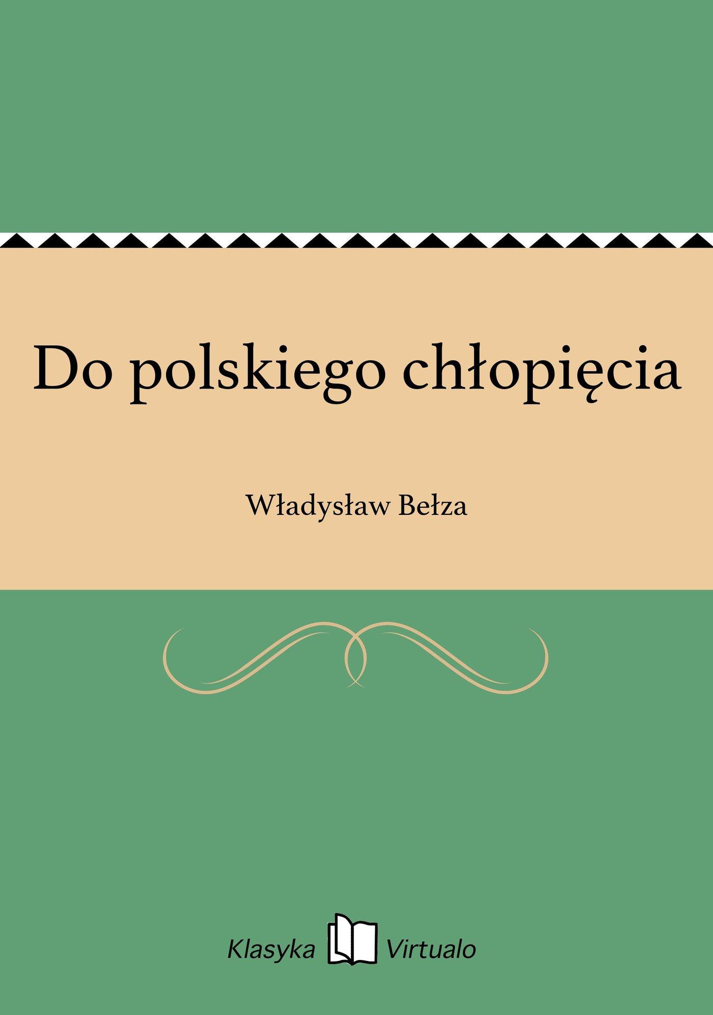 Do polskiego chłopięcia - Ebook (Książka EPUB) do pobrania w formacie EPUB