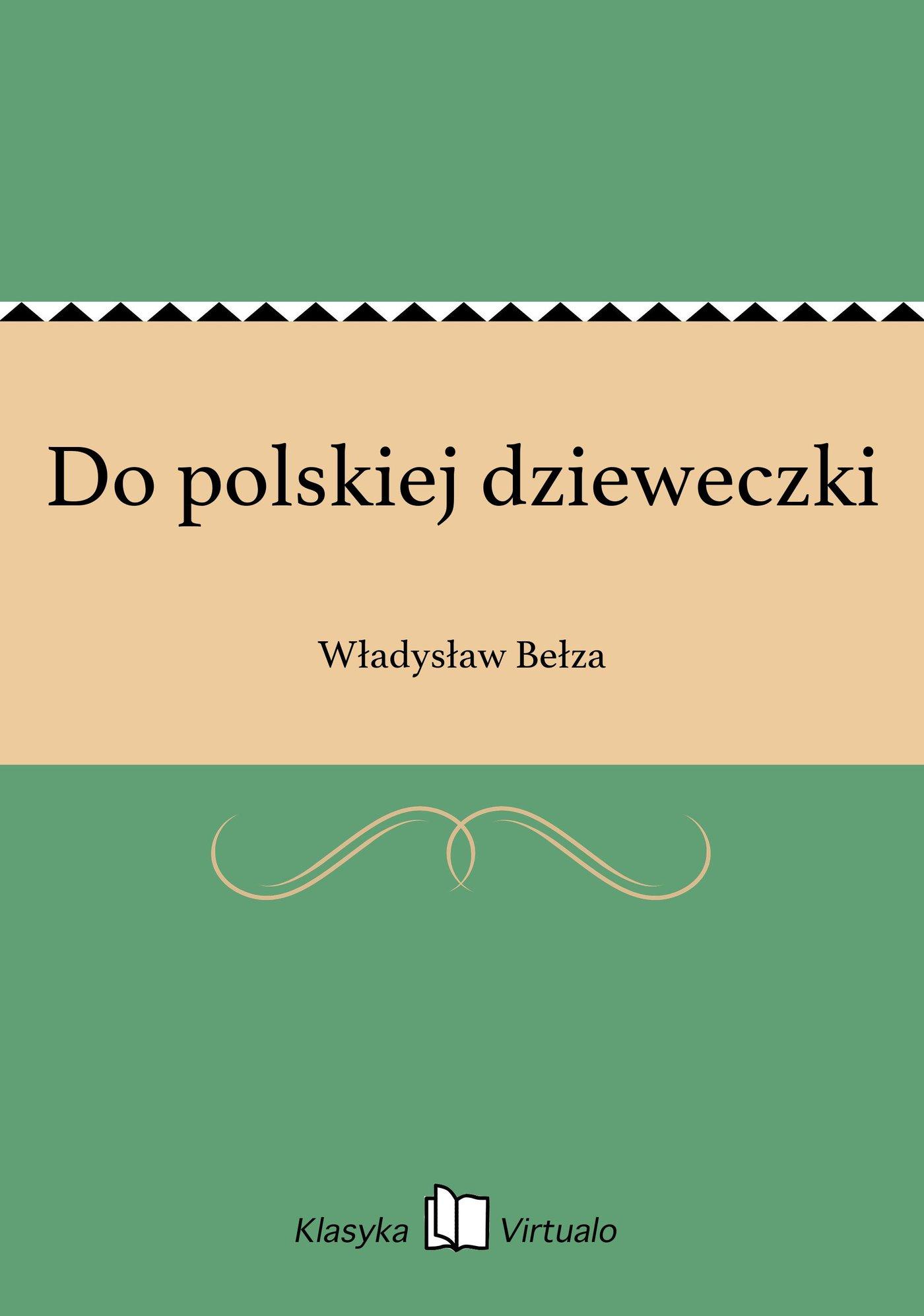 Do polskiej dzieweczki - Ebook (Książka EPUB) do pobrania w formacie EPUB