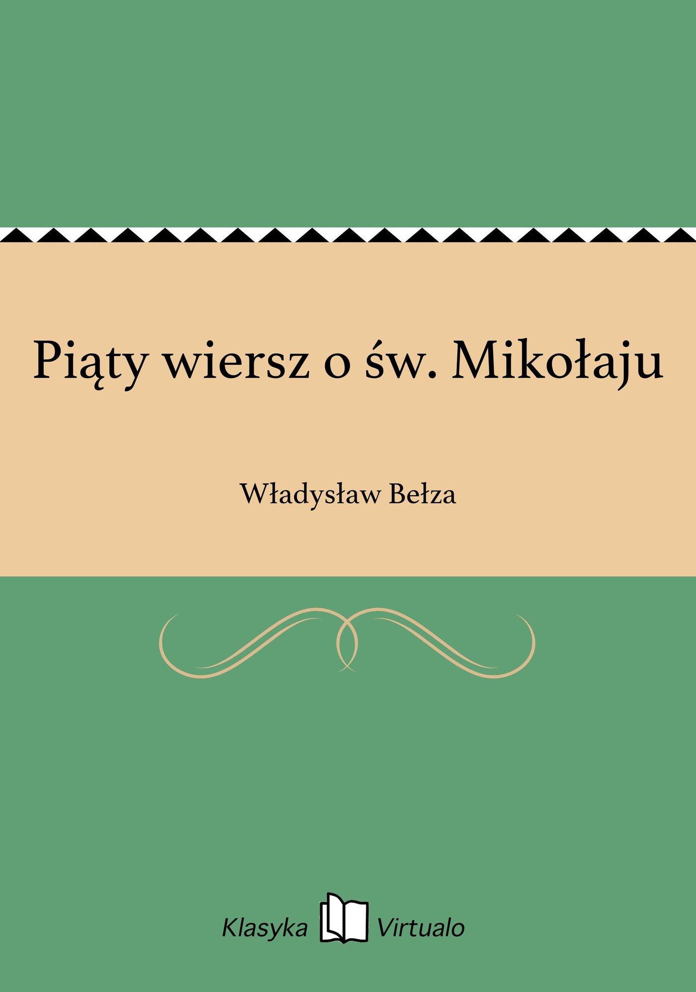 Piąty Wiersz O św Mikołaju Władysław Bełza Ebook