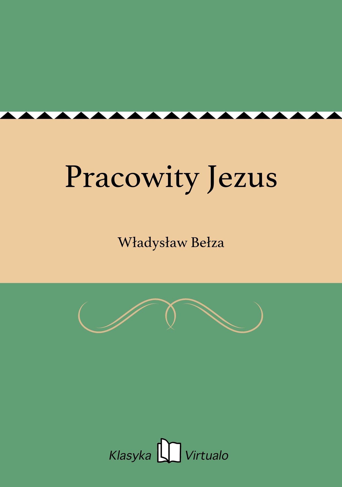 Pracowity Jezus - Ebook (Książka EPUB) do pobrania w formacie EPUB