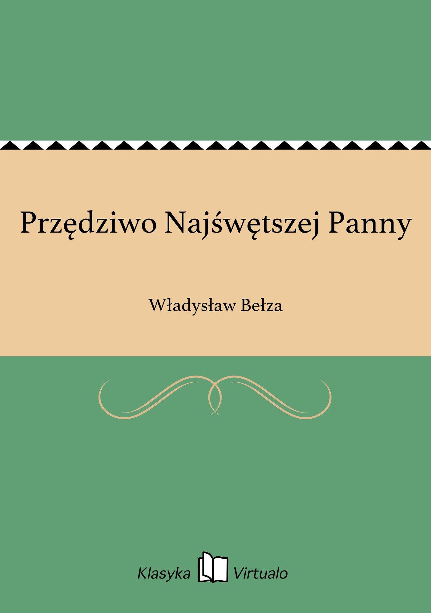 Przędziwo Najśwętszej Panny - Ebook (Książka EPUB) do pobrania w formacie EPUB
