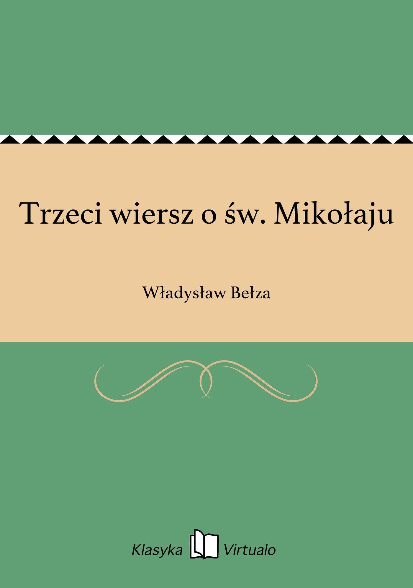 Trzeci Wiersz O św Mikołaju Władysław Bełza Ebook