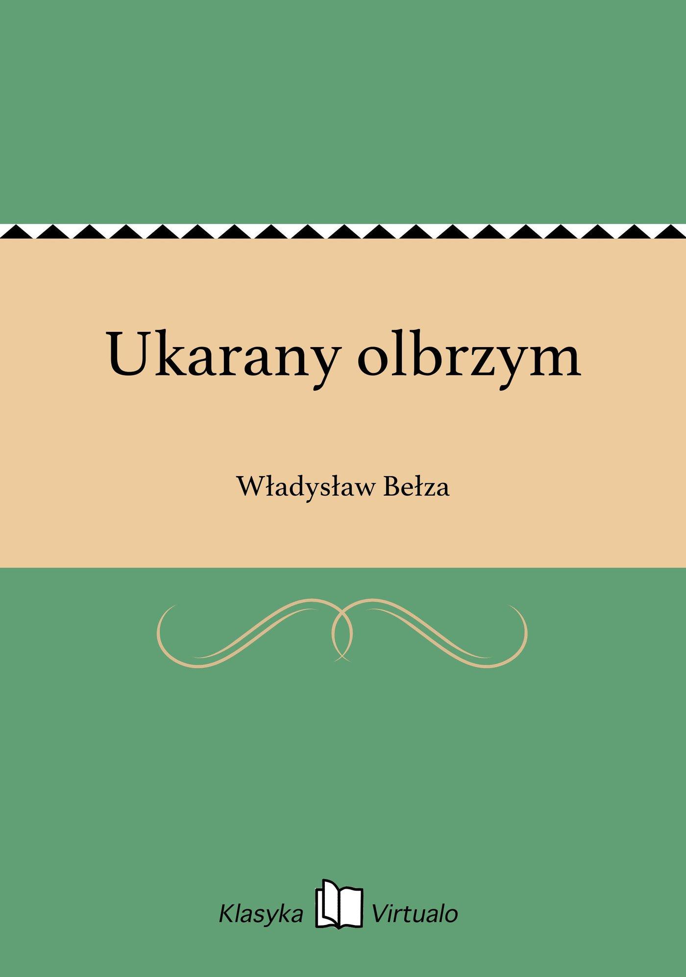 Ukarany olbrzym - Ebook (Książka EPUB) do pobrania w formacie EPUB