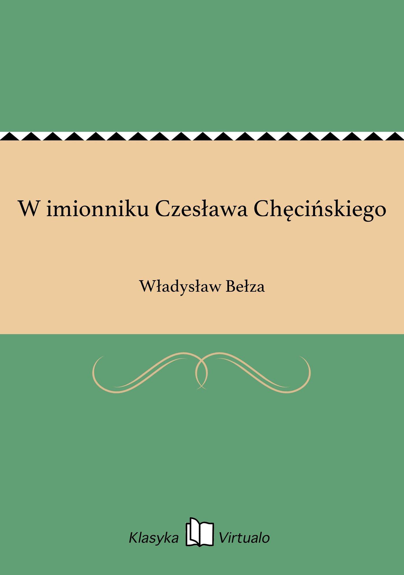 W imionniku Czesława Chęcińskiego - Ebook (Książka EPUB) do pobrania w formacie EPUB