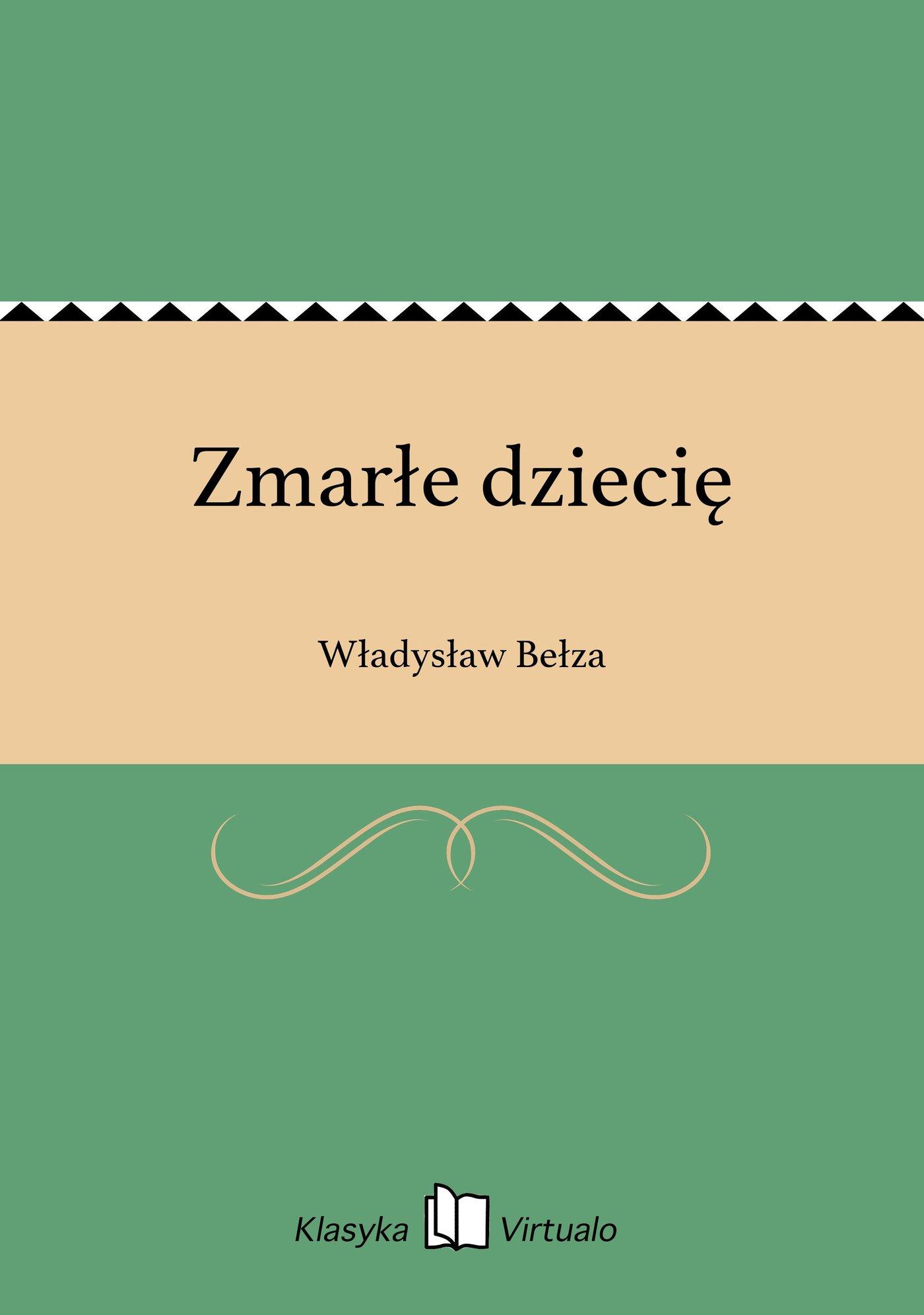 Zmarłe dziecię - Ebook (Książka EPUB) do pobrania w formacie EPUB