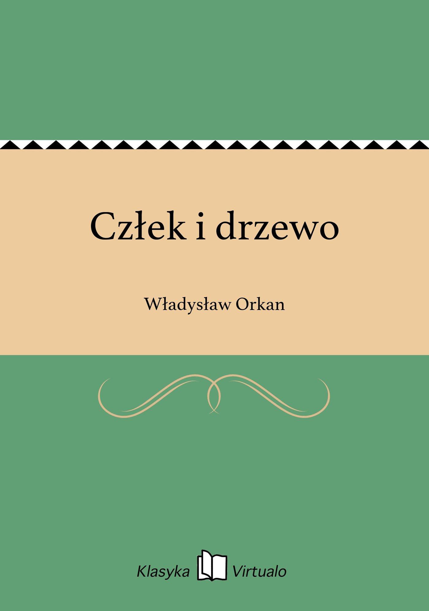 Człek i drzewo - Ebook (Książka EPUB) do pobrania w formacie EPUB