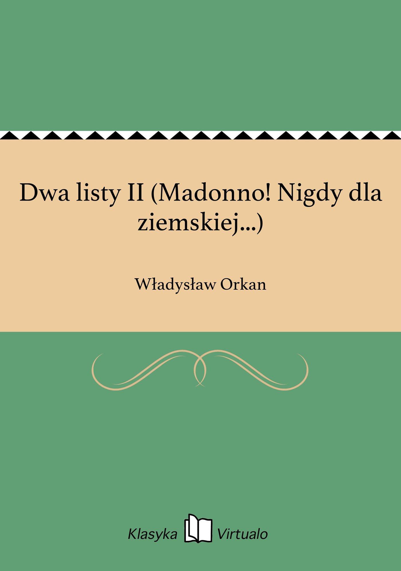 Dwa listy II (Madonno! Nigdy dla ziemskiej...) - Ebook (Książka EPUB) do pobrania w formacie EPUB