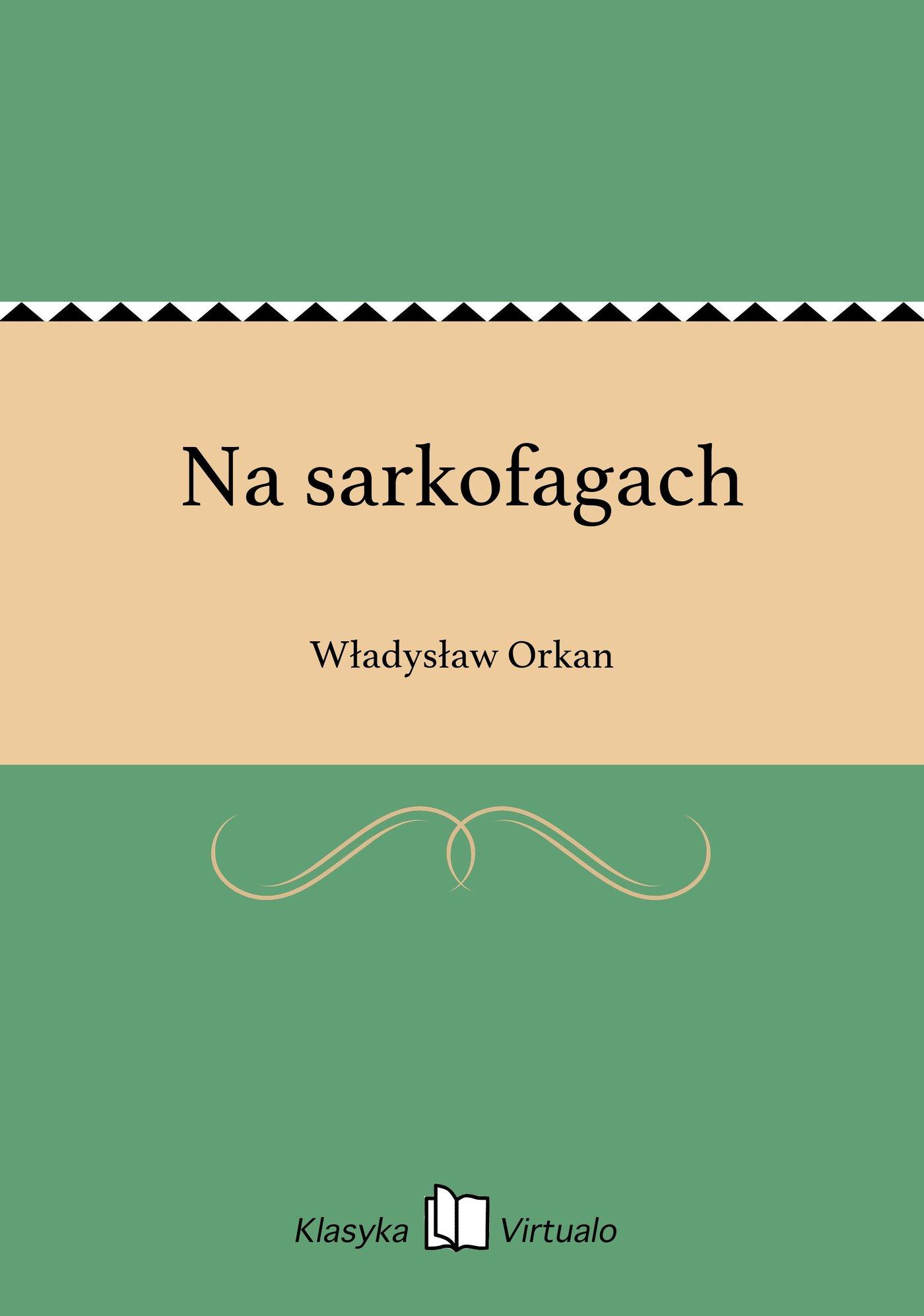 Na sarkofagach - Ebook (Książka EPUB) do pobrania w formacie EPUB