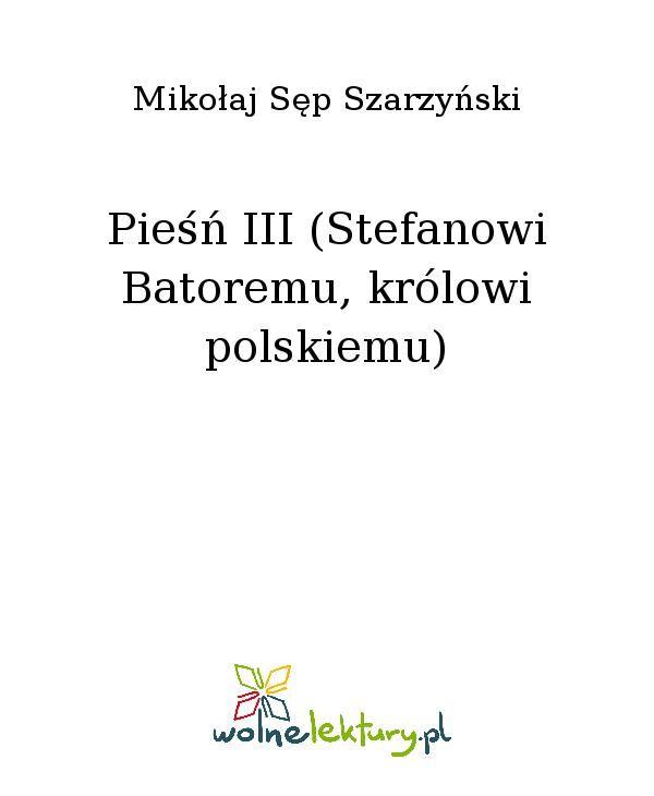 Pieśń III (Stefanowi Batoremu, królowi polskiemu) - Ebook (Książka EPUB) do pobrania w formacie EPUB