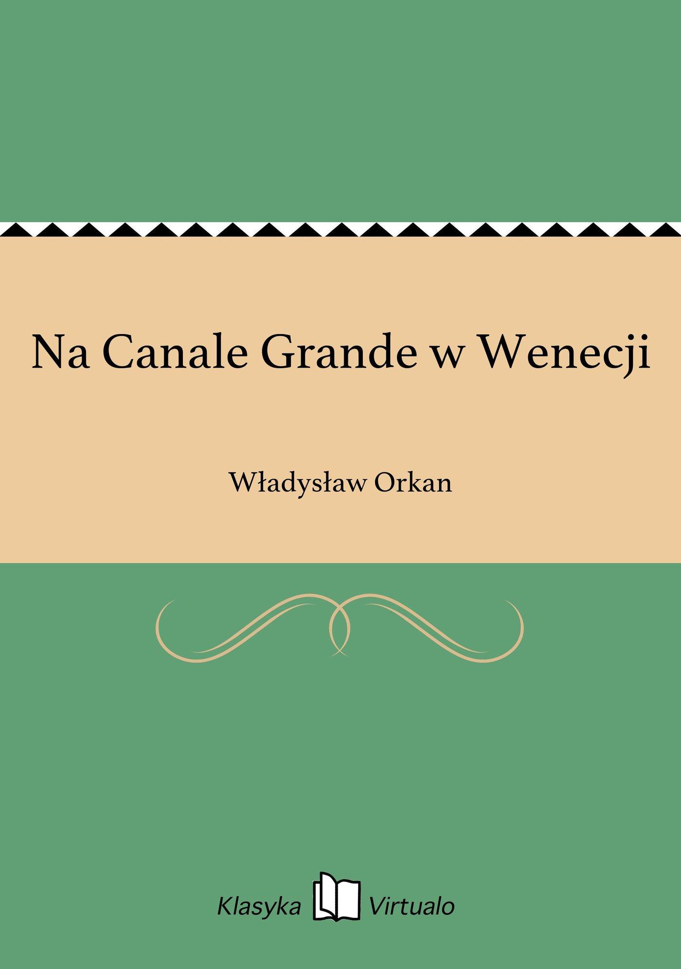 Na Canale Grande w Wenecji - Ebook (Książka EPUB) do pobrania w formacie EPUB