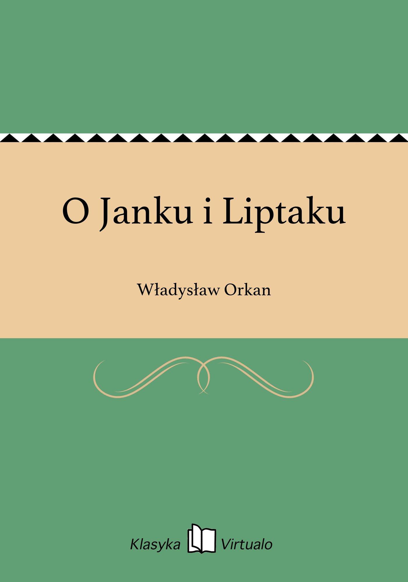 O Janku i Liptaku - Ebook (Książka EPUB) do pobrania w formacie EPUB