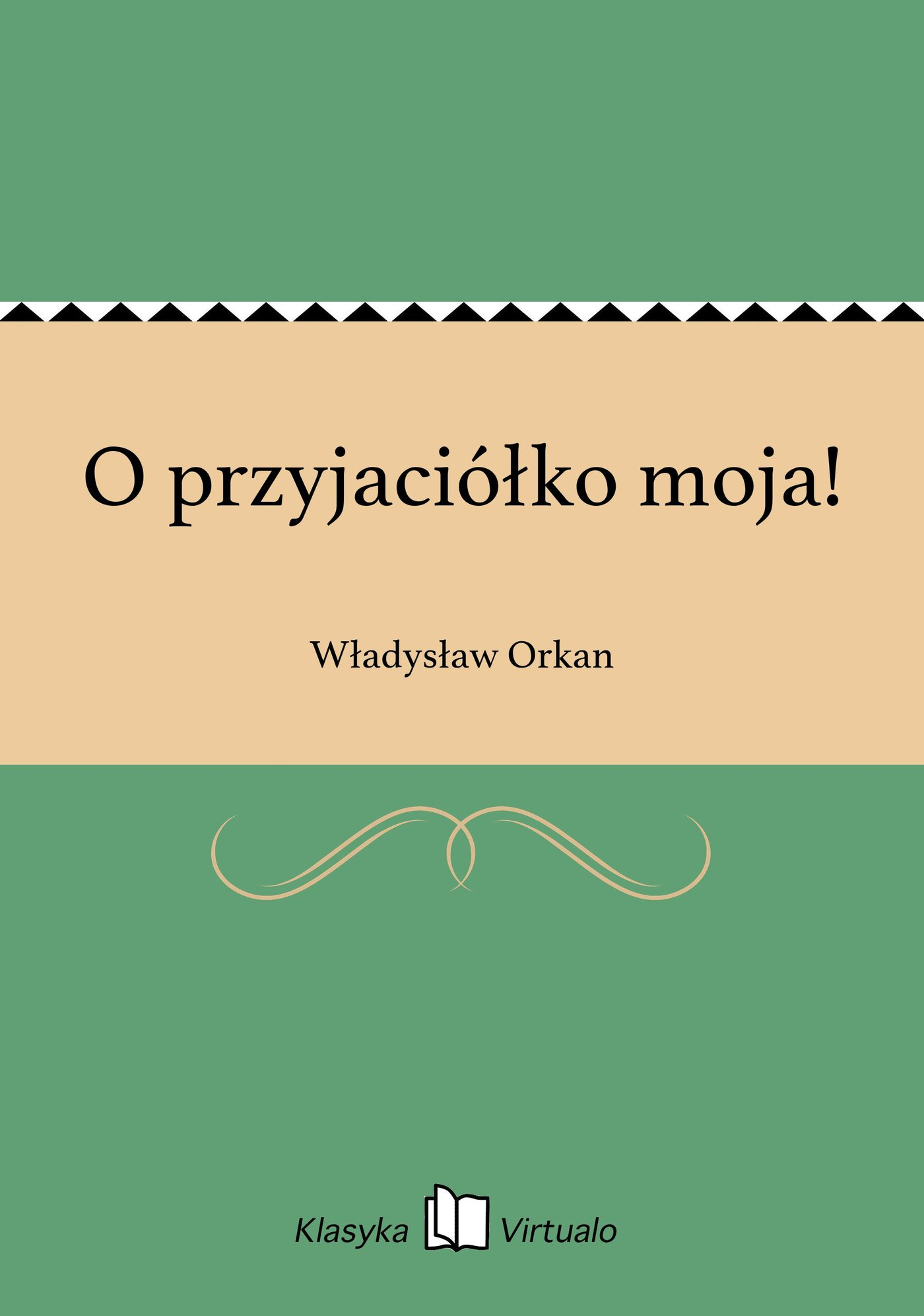 O przyjaciółko moja! - Ebook (Książka EPUB) do pobrania w formacie EPUB