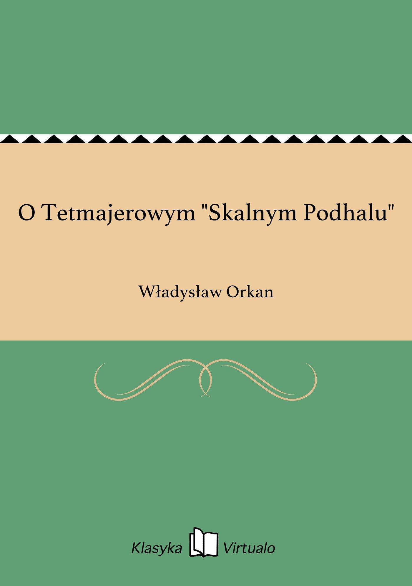 """O Tetmajerowym """"Skalnym Podhalu"""" - Ebook (Książka EPUB) do pobrania w formacie EPUB"""