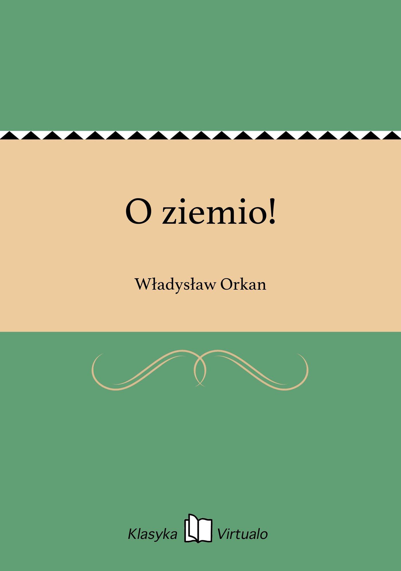 O ziemio! - Ebook (Książka EPUB) do pobrania w formacie EPUB