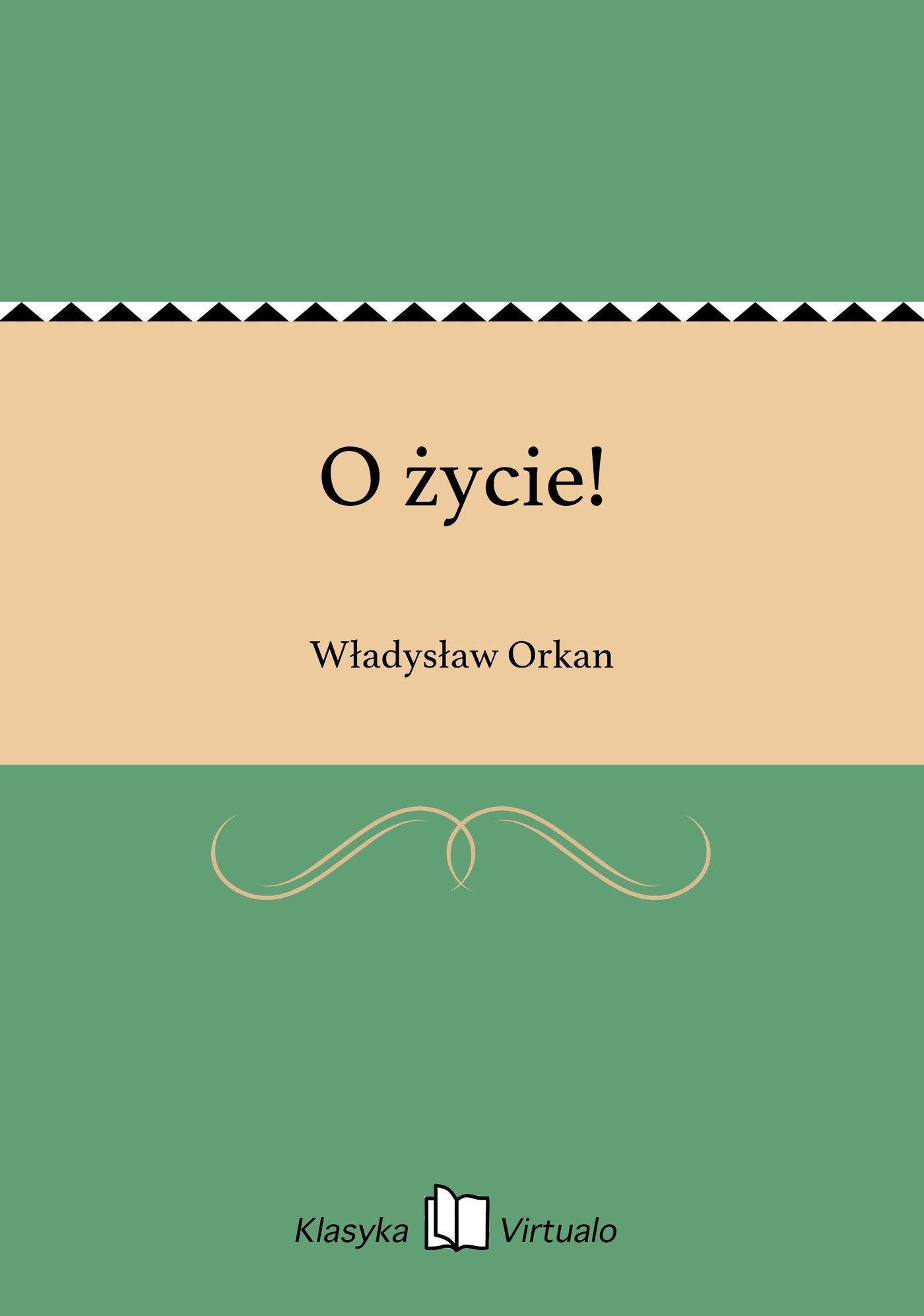 O życie! - Ebook (Książka EPUB) do pobrania w formacie EPUB