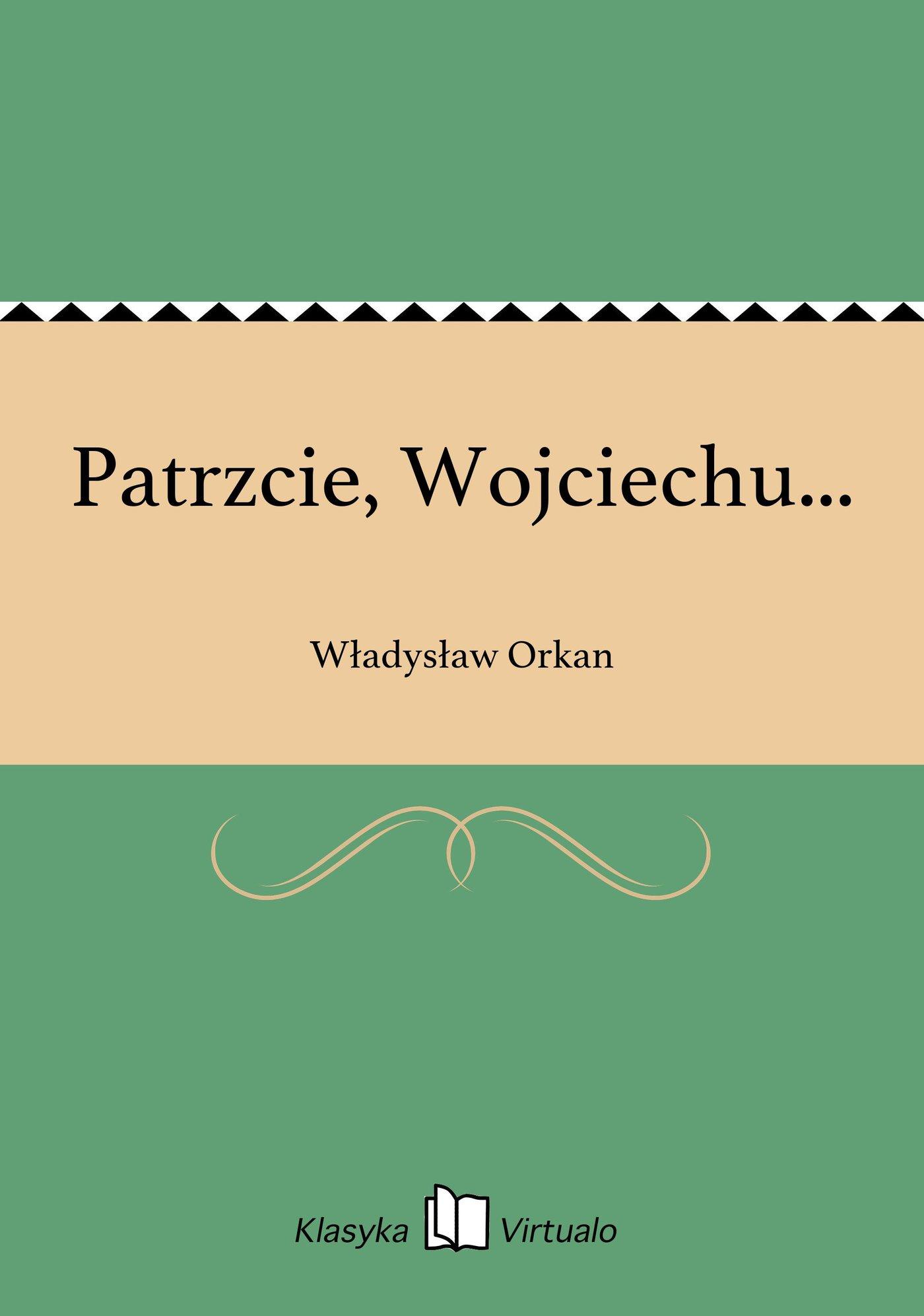 Patrzcie, Wojciechu... - Ebook (Książka EPUB) do pobrania w formacie EPUB