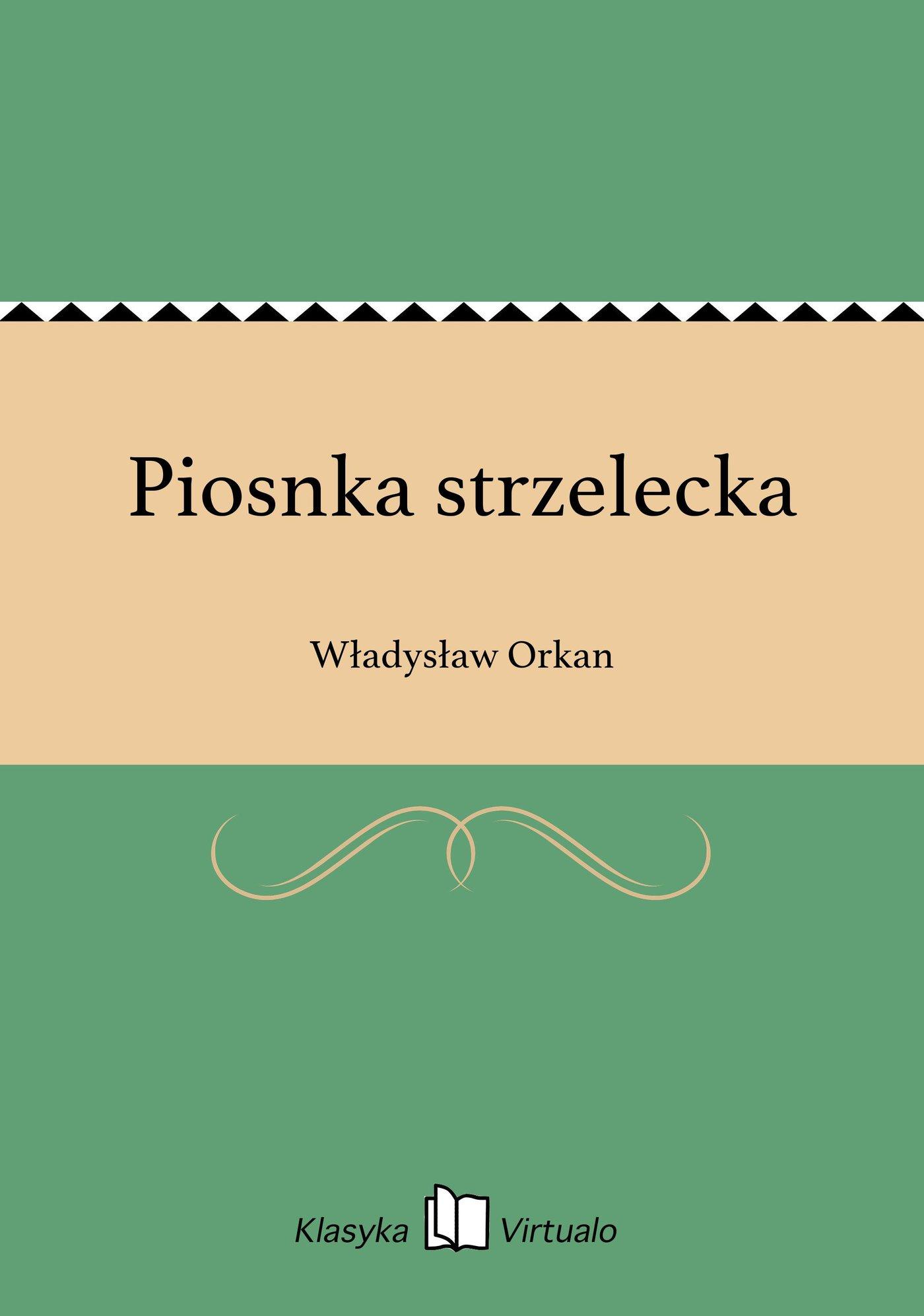 Piosnka strzelecka - Ebook (Książka EPUB) do pobrania w formacie EPUB