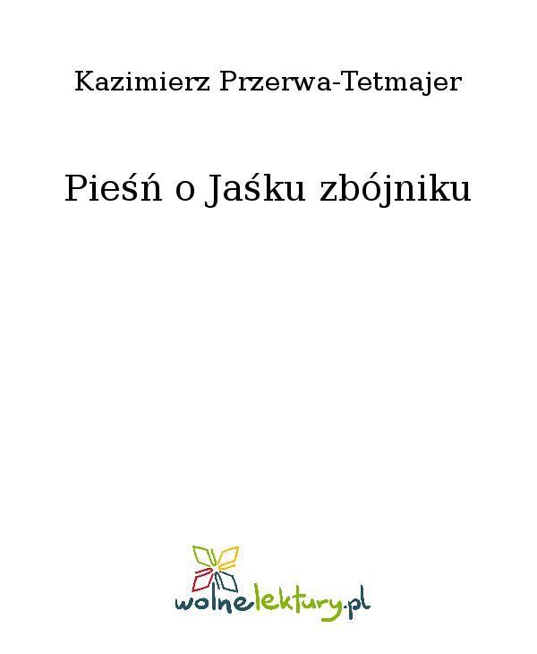 Pieśń o Jaśku zbójniku - Ebook (Książka EPUB) do pobrania w formacie EPUB