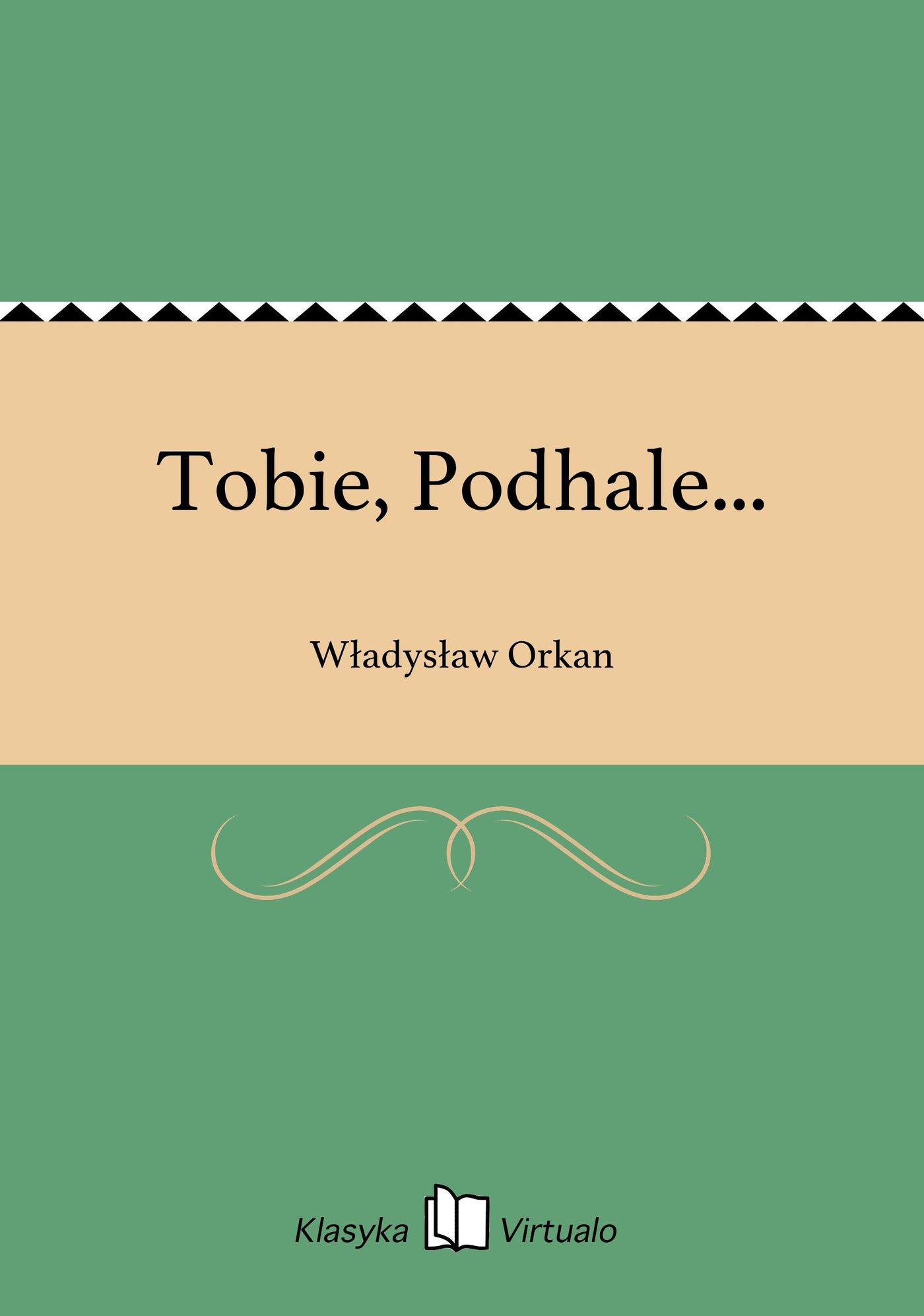 Tobie, Podhale... - Ebook (Książka EPUB) do pobrania w formacie EPUB