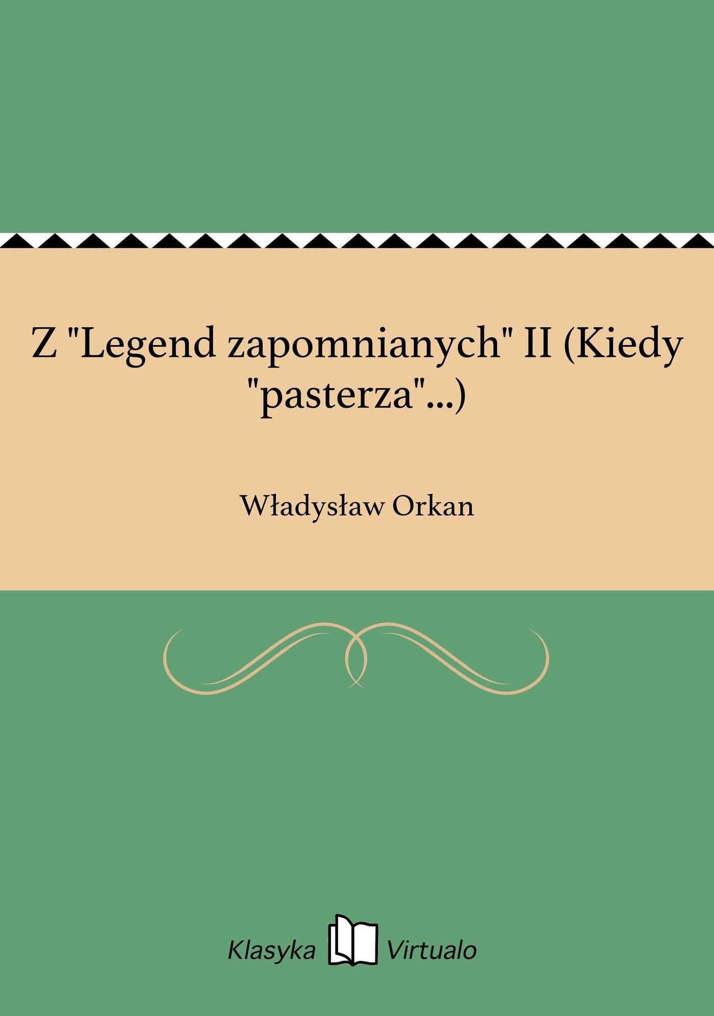 """Z """"Legend zapomnianych"""" II (Kiedy """"pasterza""""...) - Ebook (Książka EPUB) do pobrania w formacie EPUB"""