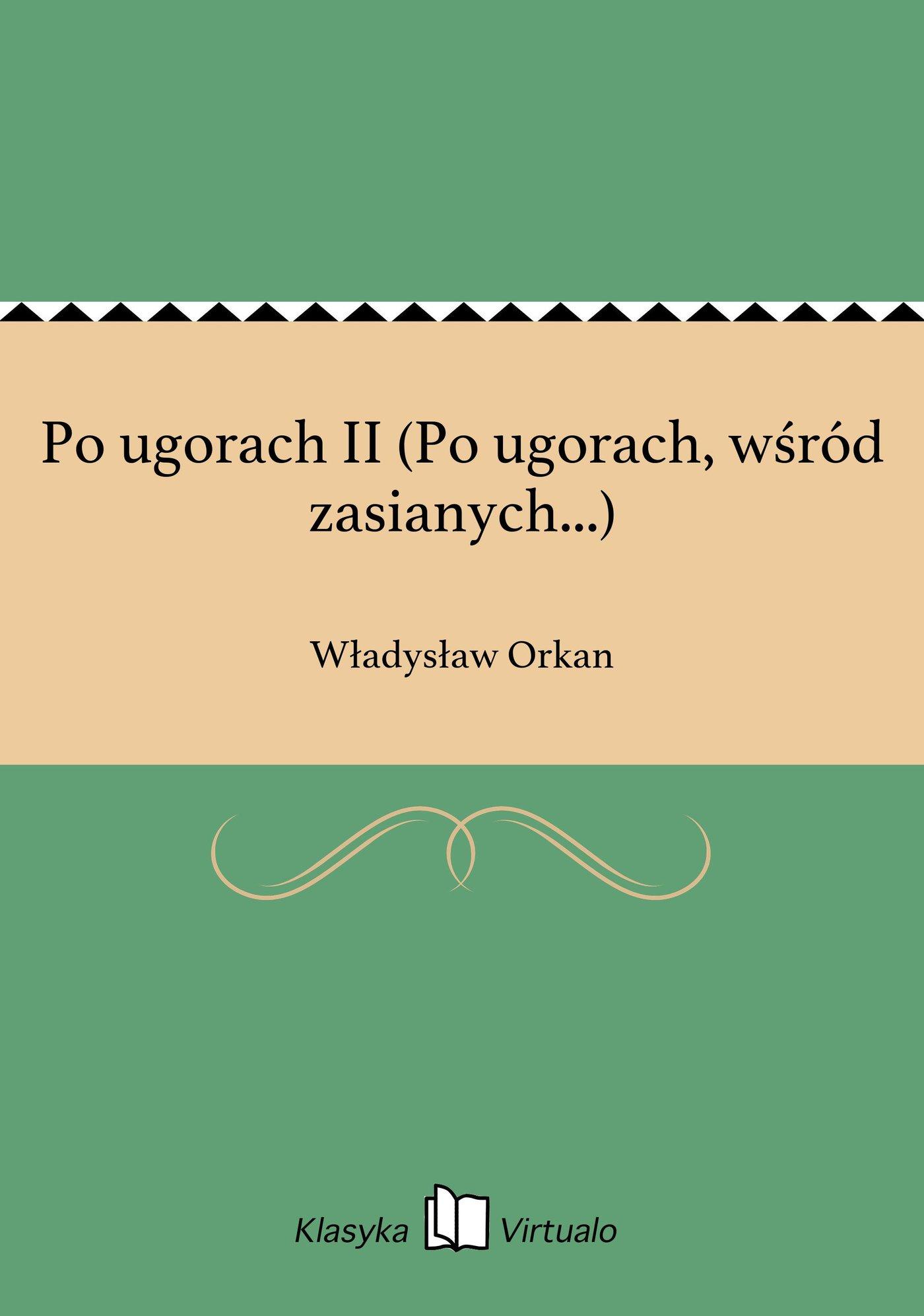 Po ugorach II (Po ugorach, wśród zasianych...) - Ebook (Książka EPUB) do pobrania w formacie EPUB