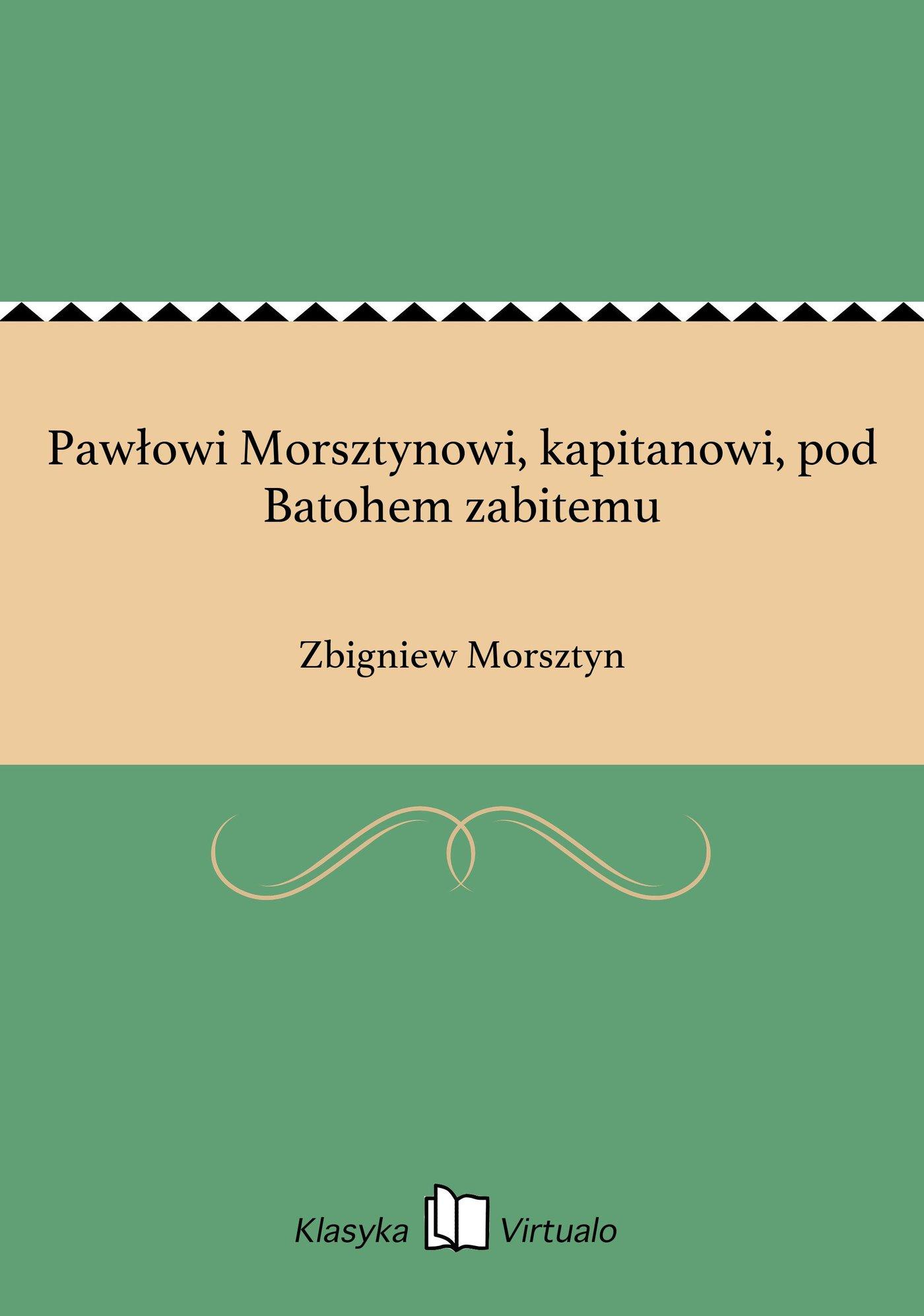 Pawłowi Morsztynowi, kapitanowi, pod Batohem zabitemu - Ebook (Książka EPUB) do pobrania w formacie EPUB