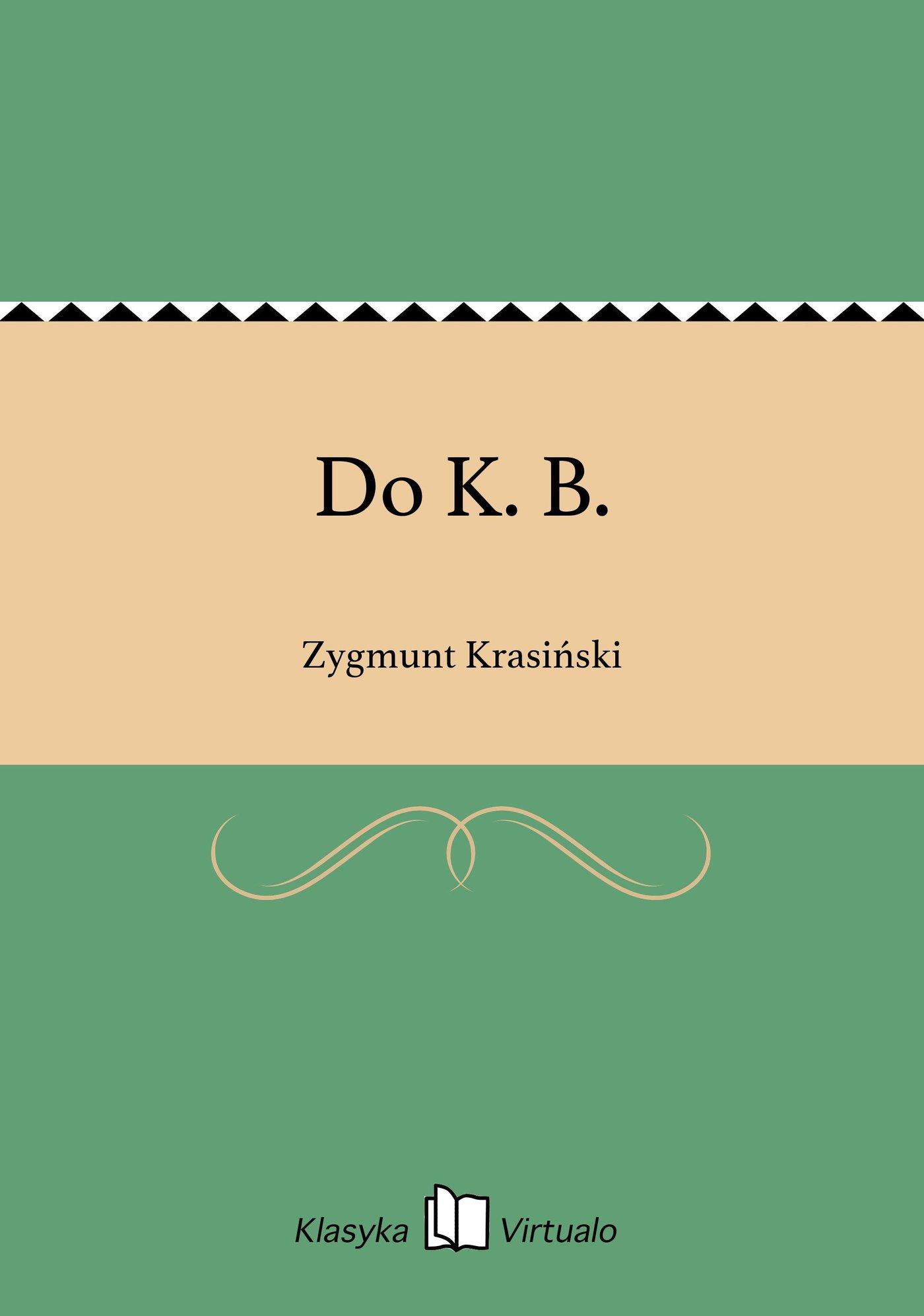 Do K. B. - Ebook (Książka EPUB) do pobrania w formacie EPUB