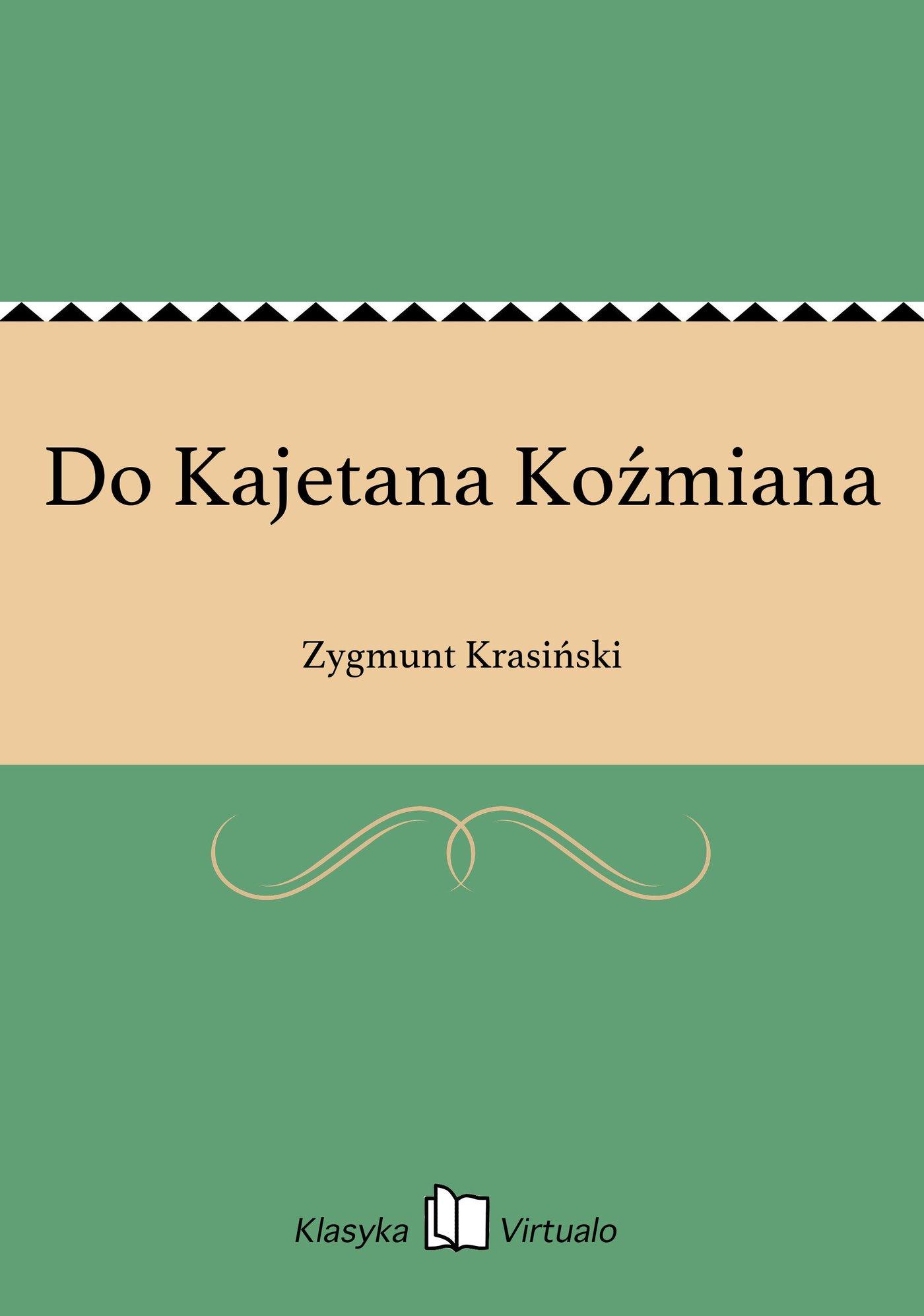 Do Kajetana Koźmiana - Ebook (Książka EPUB) do pobrania w formacie EPUB