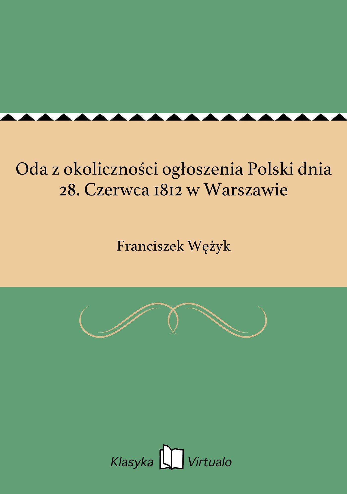 Oda z okoliczności ogłoszenia Polski dnia 28. Czerwca 1812 w Warszawie - Ebook (Książka EPUB) do pobrania w formacie EPUB