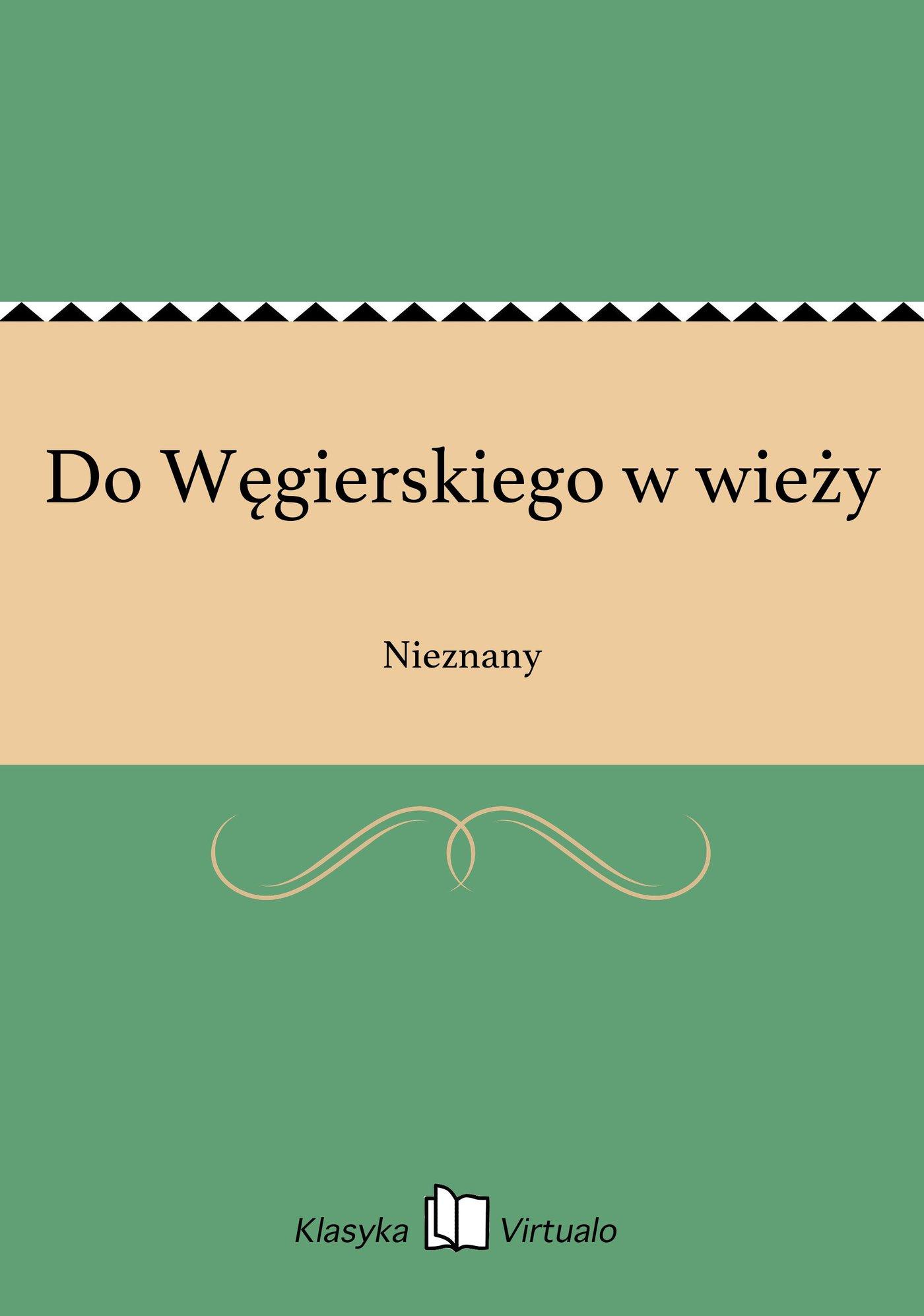 Do Węgierskiego w wieży - Ebook (Książka EPUB) do pobrania w formacie EPUB