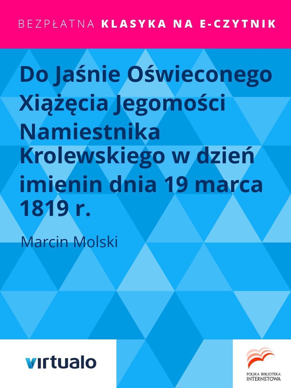 Do Jaśnie Oświeconego Xiążęcia Jegomości Namiestnika Krolewskiego w dzień imienin dnia 19 marca 1819 r. - Ebook (Książka EPUB) do pobrania w formacie EPUB