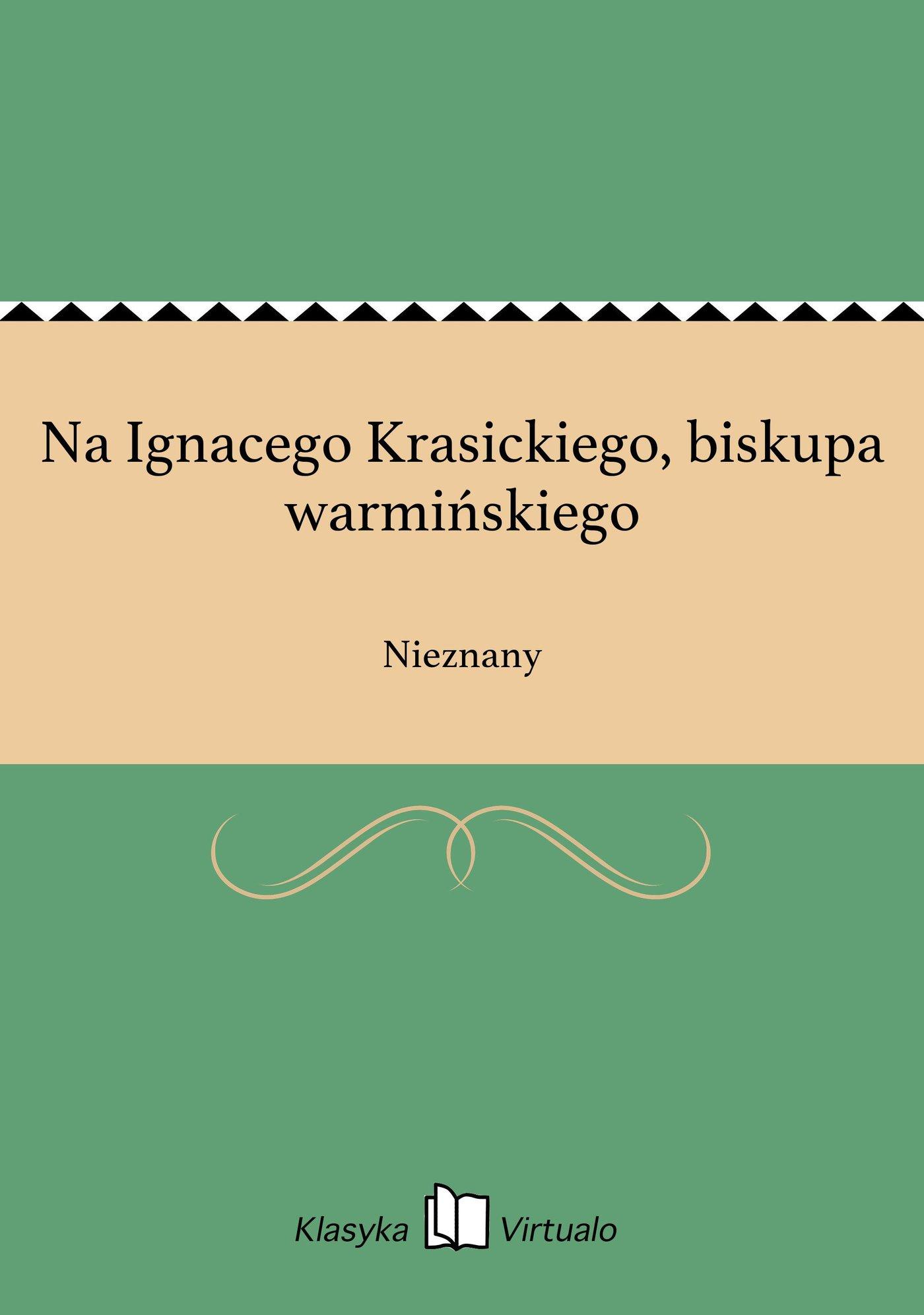 Na Ignacego Krasickiego, biskupa warmińskiego - Ebook (Książka EPUB) do pobrania w formacie EPUB