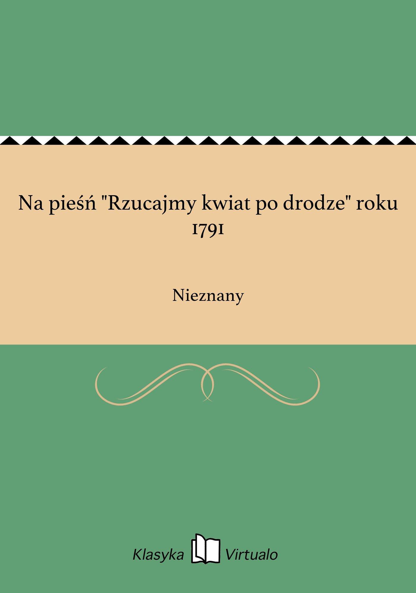 """Na pieśń """"Rzucajmy kwiat po drodze"""" roku 1791 - Ebook (Książka EPUB) do pobrania w formacie EPUB"""