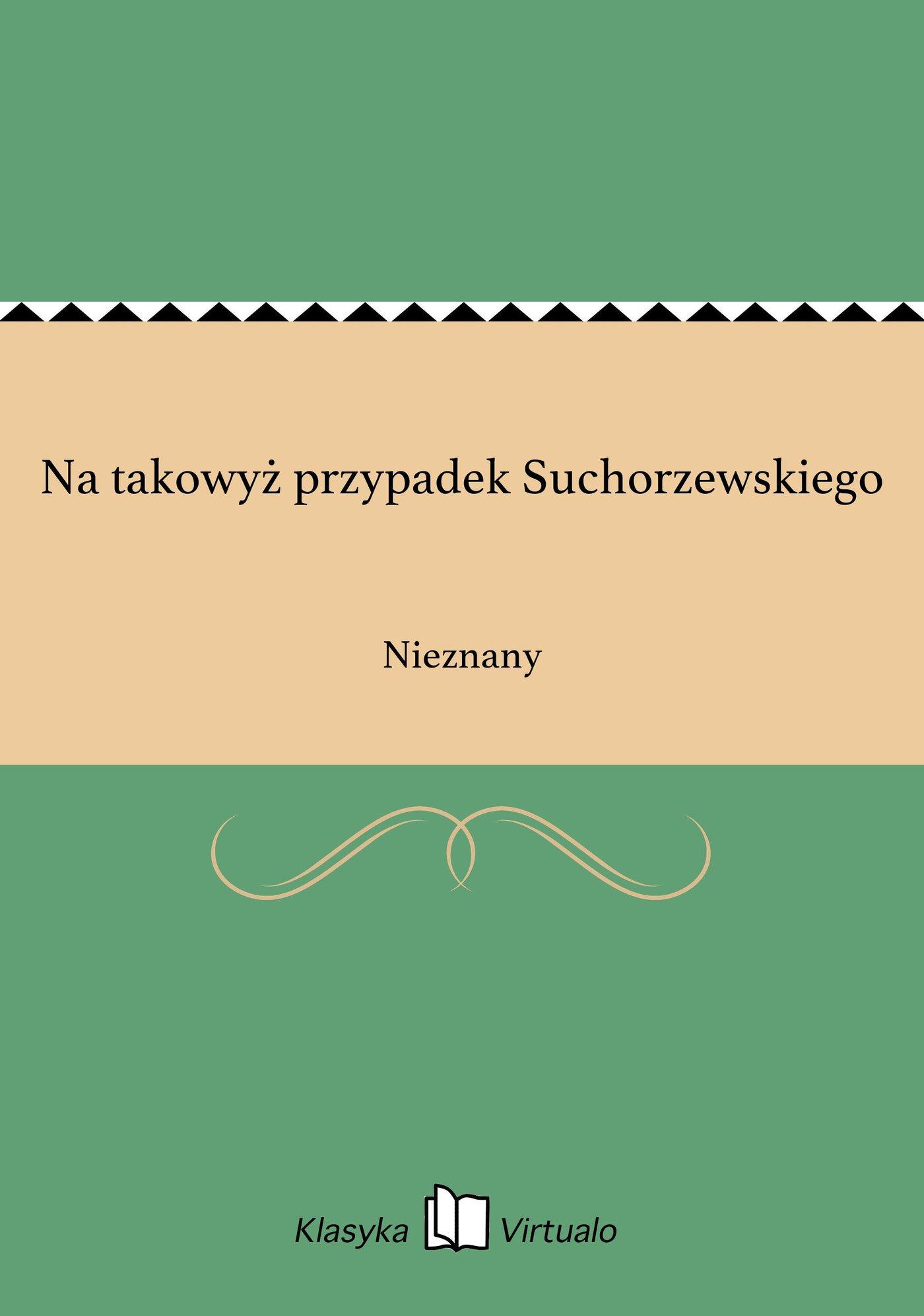 Na takowyż przypadek Suchorzewskiego - Ebook (Książka EPUB) do pobrania w formacie EPUB