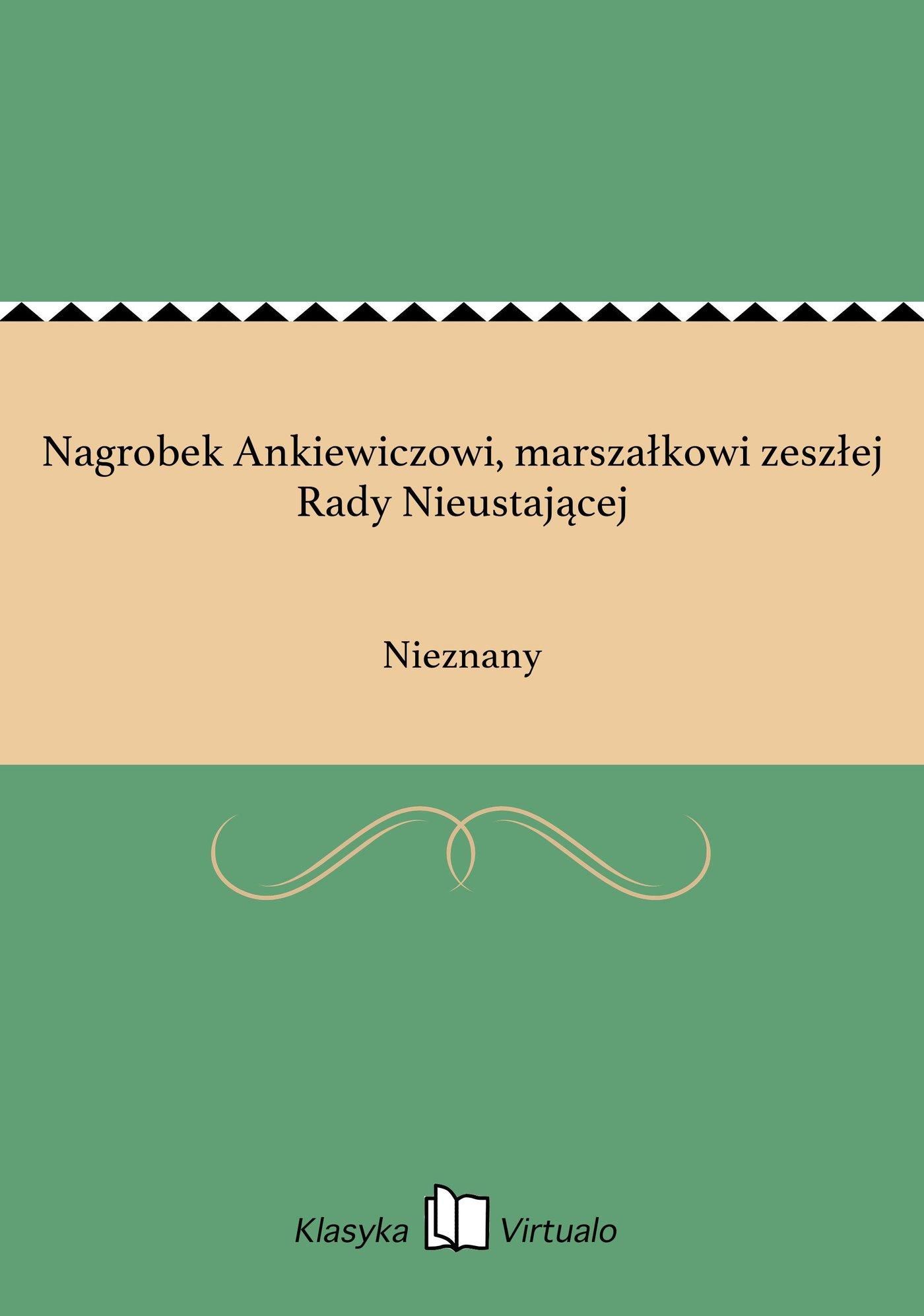 Nagrobek Ankiewiczowi, marszałkowi zeszłej Rady Nieustającej - Ebook (Książka EPUB) do pobrania w formacie EPUB