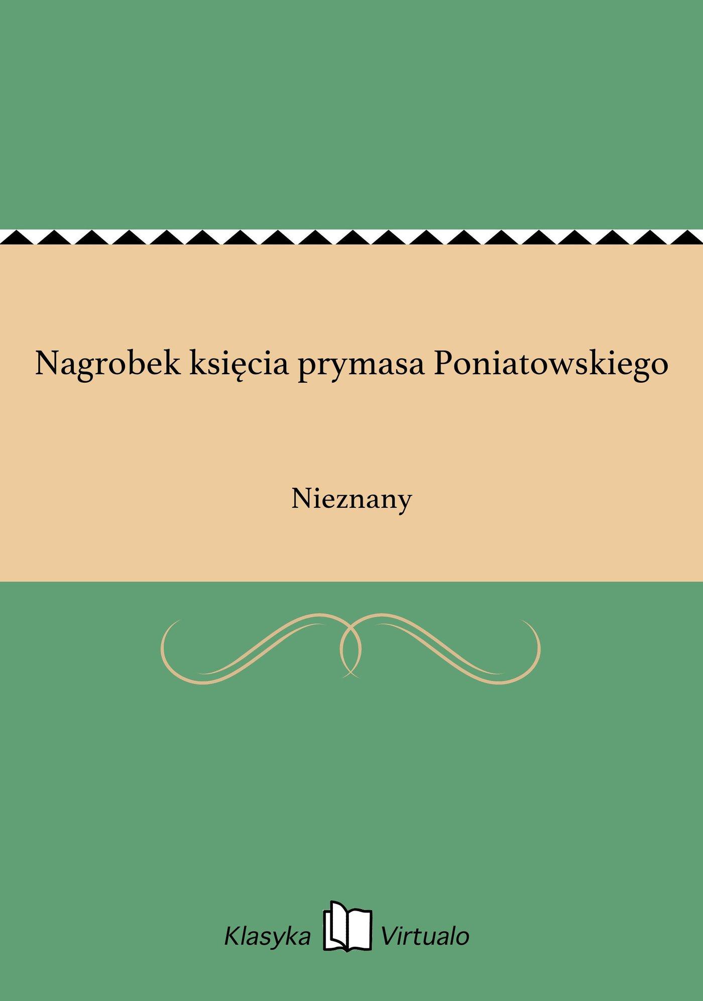 Nagrobek księcia prymasa Poniatowskiego - Ebook (Książka EPUB) do pobrania w formacie EPUB