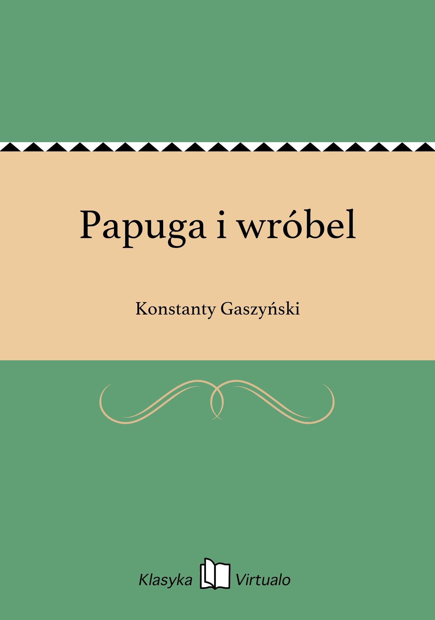 Papuga i wróbel - Ebook (Książka EPUB) do pobrania w formacie EPUB