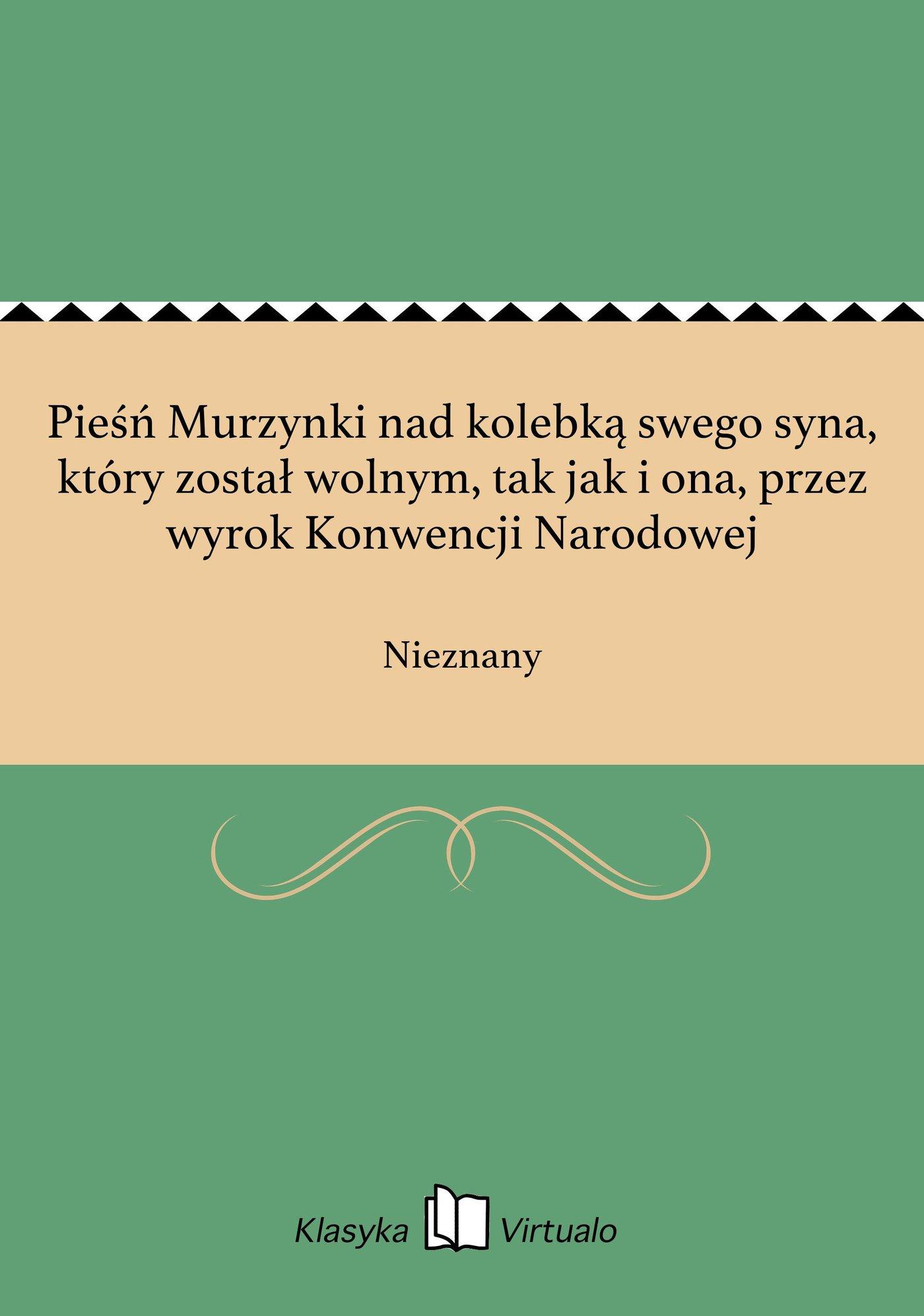 Pieśń Murzynki nad kolebką swego syna, który został wolnym, tak jak i ona, przez wyrok Konwencji Narodowej - Ebook (Książka EPUB) do pobrania w formacie EPUB