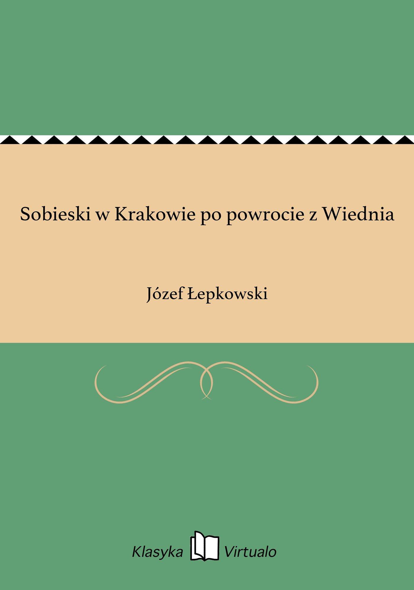 Sobieski w Krakowie po powrocie z Wiednia - Ebook (Książka EPUB) do pobrania w formacie EPUB
