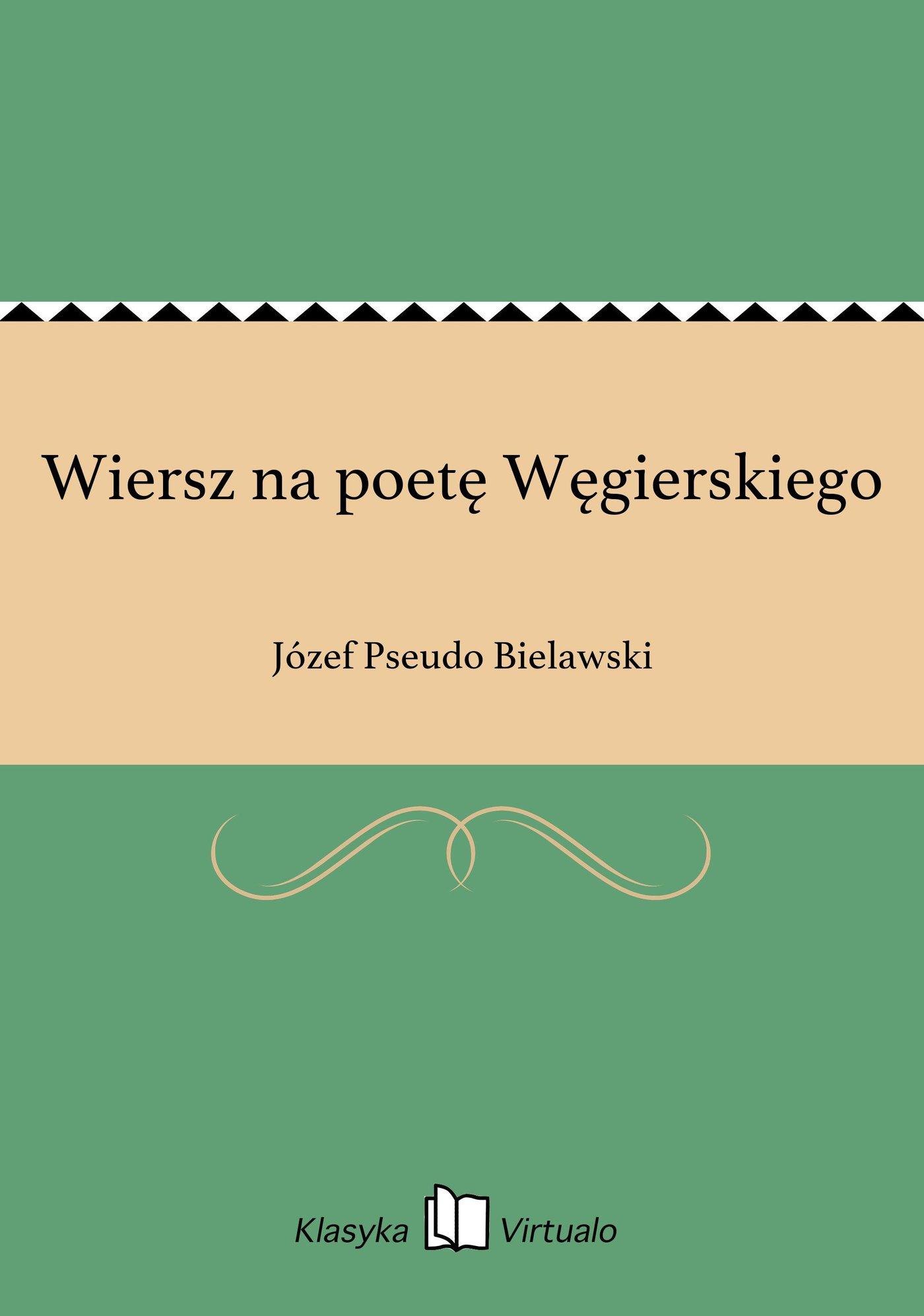 Wiersz na poetę Węgierskiego - Ebook (Książka EPUB) do pobrania w formacie EPUB