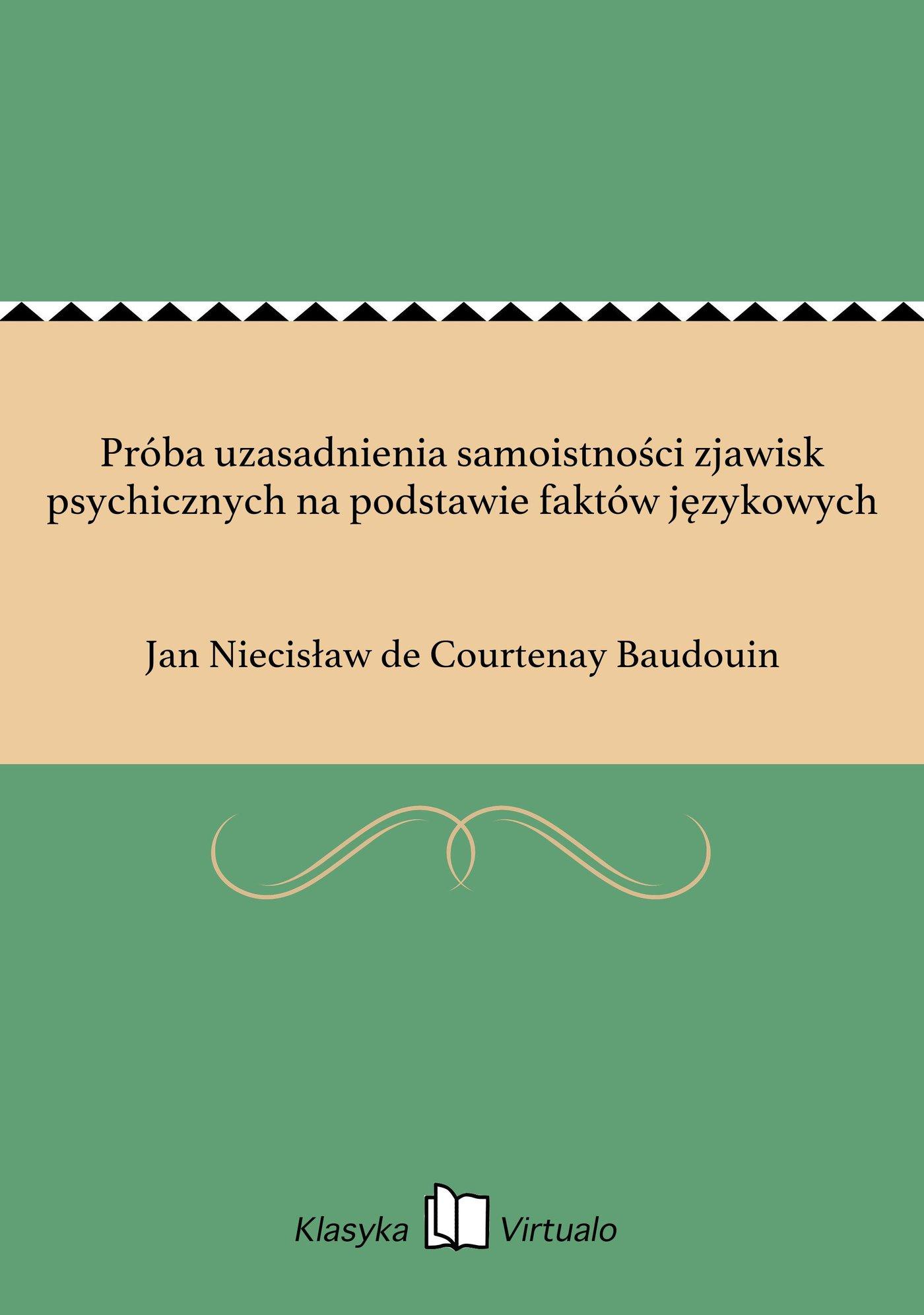 Próba uzasadnienia samoistności zjawisk psychicznych na podstawie faktów językowych - Ebook (Książka EPUB) do pobrania w formacie EPUB