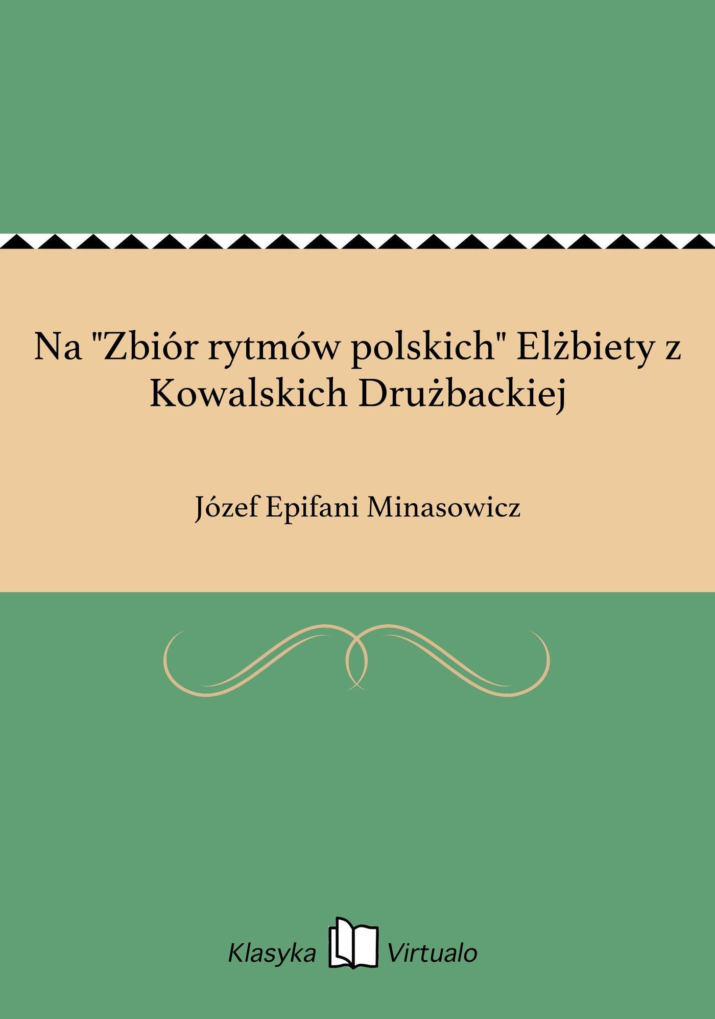 """Na """"Zbiór rytmów polskich"""" Elżbiety z Kowalskich Drużbackiej - Ebook (Książka EPUB) do pobrania w formacie EPUB"""