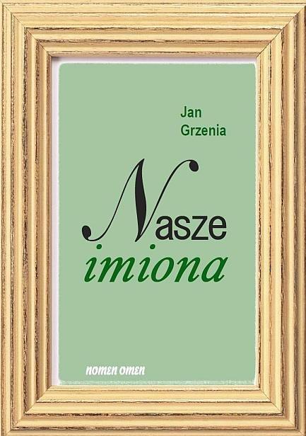 Nasze imiona. 200 najbardziej popularnych imion w Polsce w XX w. - Ebook (Książka PDF) do pobrania w formacie PDF