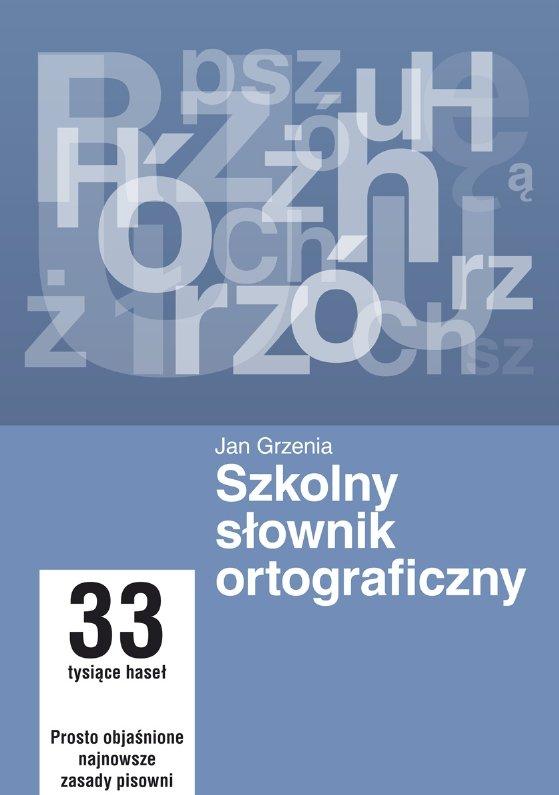 Szkolny słownik ortograficzny - Ebook (Książka PDF) do pobrania w formacie PDF