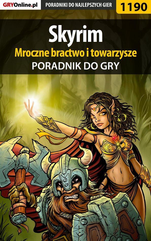 Skyrim - mroczne bractwo i towarzysze - poradnik do gry - Ebook (Książka PDF) do pobrania w formacie PDF