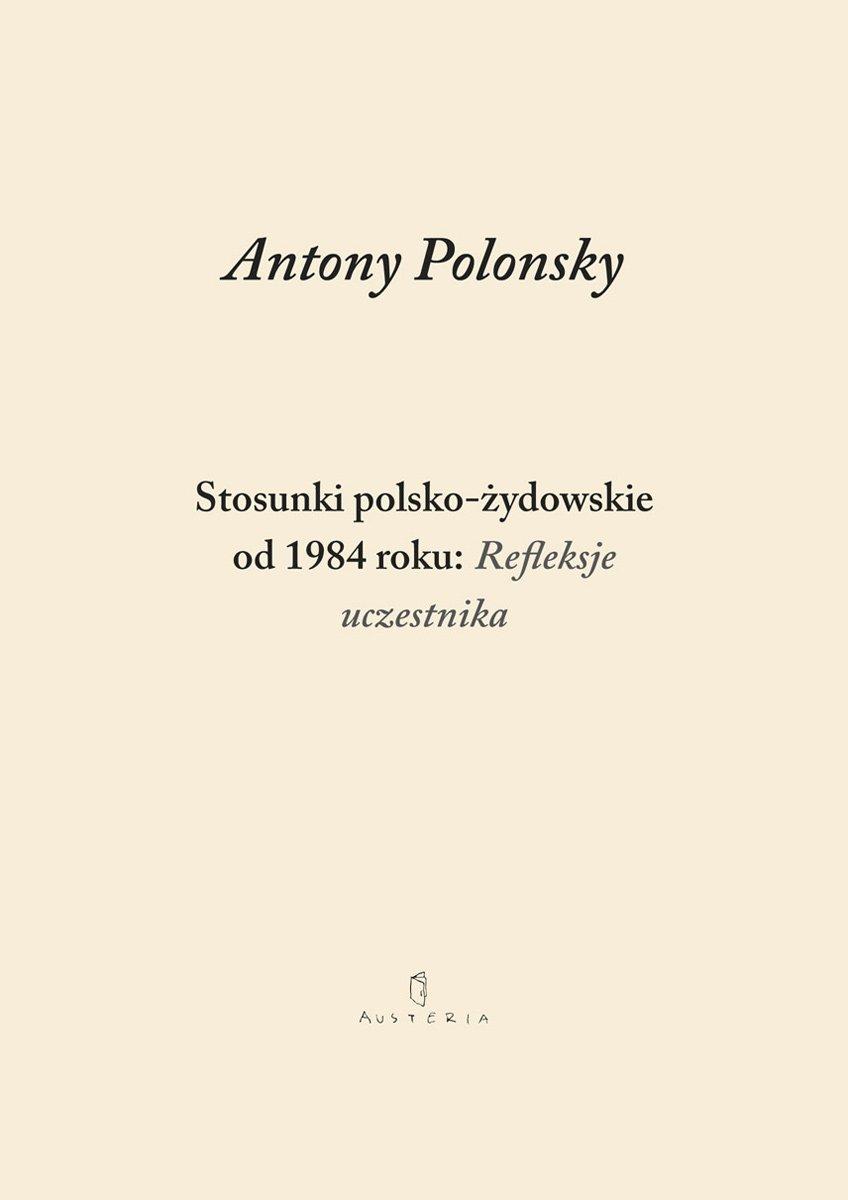 Stosunki polsko-żydowskie od 1984 roku: Refleksje uczestnika - Ebook (Książka EPUB) do pobrania w formacie EPUB