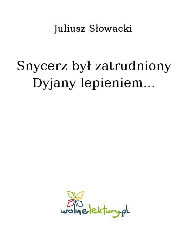Snycerz był zatrudniony Dyjany lepieniem... - Ebook (Książka EPUB) do pobrania w formacie EPUB