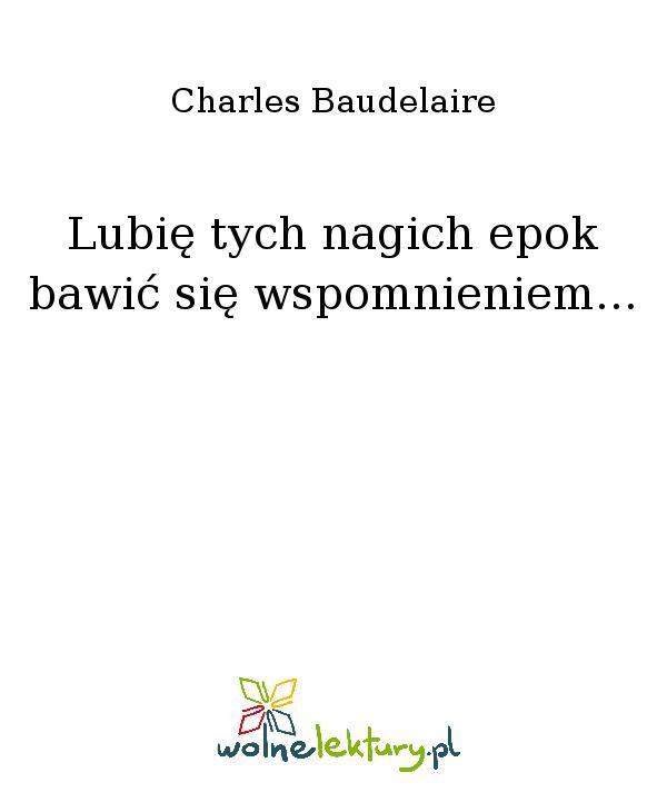 Lubię tych nagich epok bawić się wspomnieniem... - Ebook (Książka EPUB) do pobrania w formacie EPUB