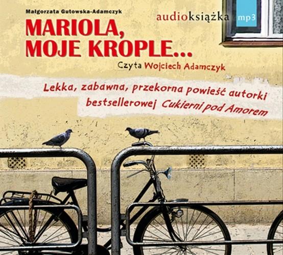 Mariola, moje krople… - Audiobook (Książka audio MP3) do pobrania w całości w archiwum ZIP