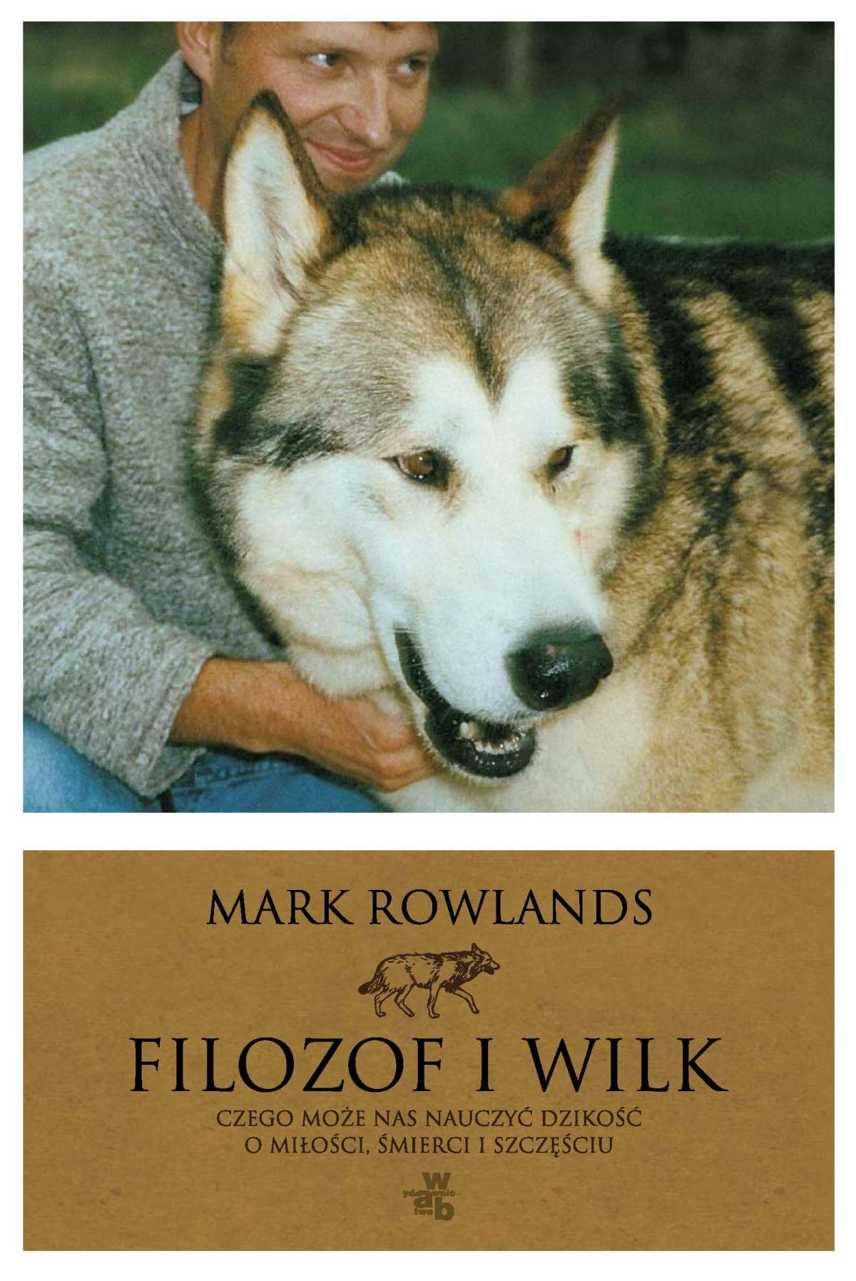 Filozof i wilk. Czego może nas nauczyć dzikość o miłości, śmierci i szczęściu - Ebook (Książka EPUB) do pobrania w formacie EPUB